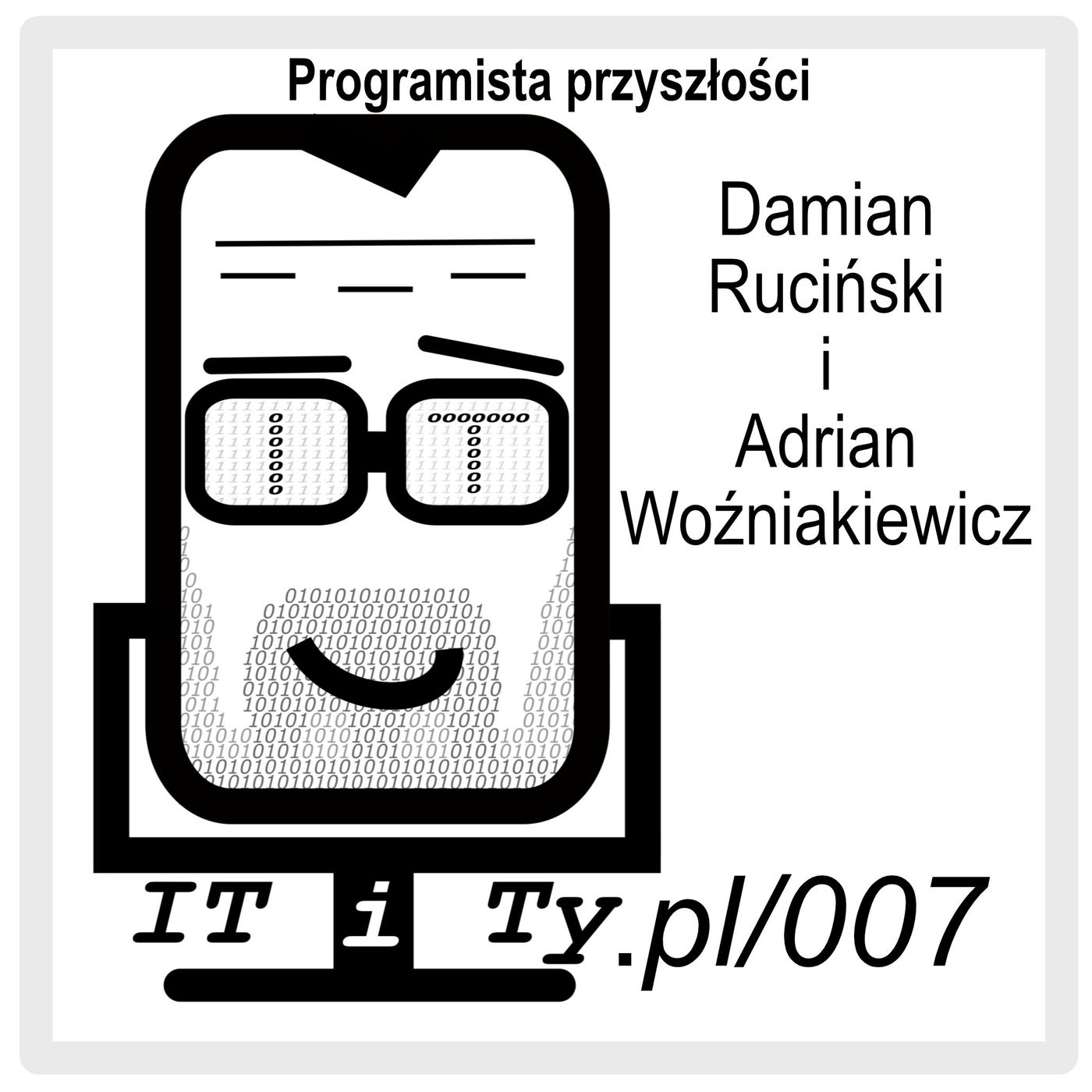 ITiTy#007 Programista przyszłości - Adrian Woźniakiewicz
