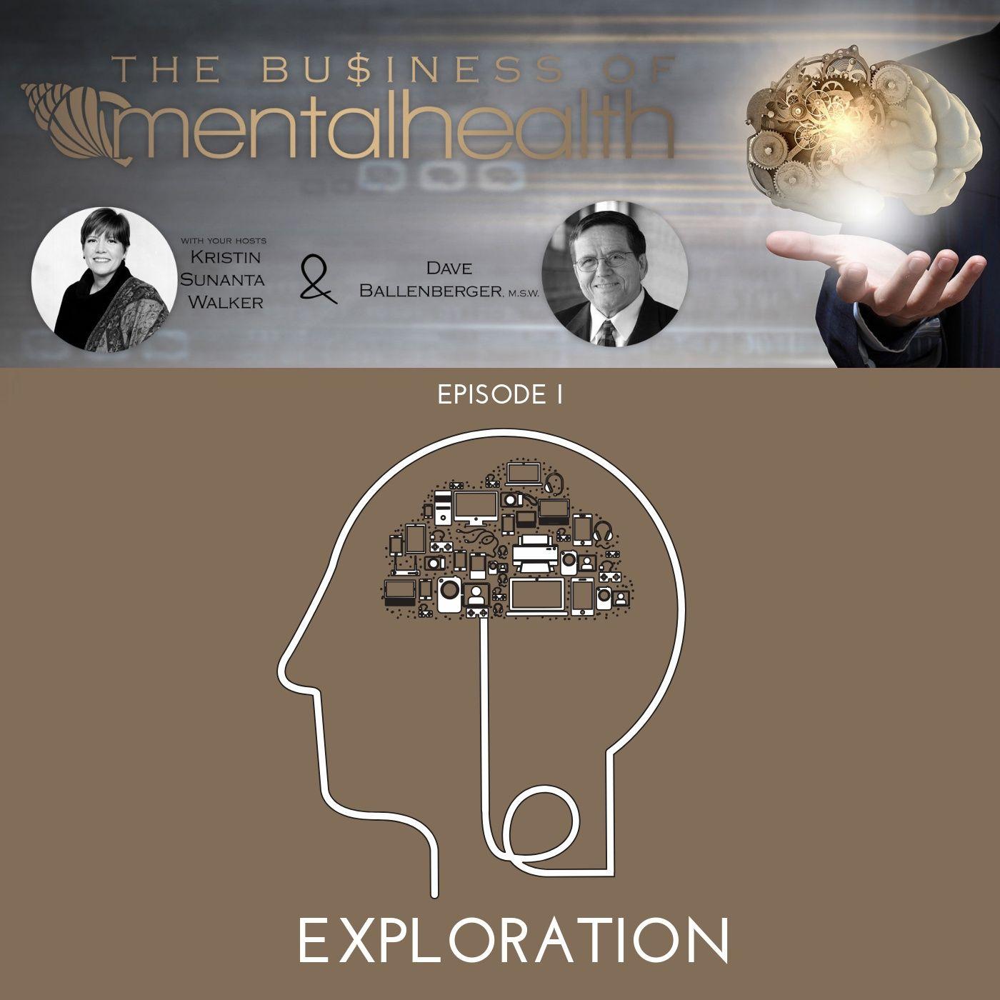 Mental Health News Radio - Mental Health Business: Exploration