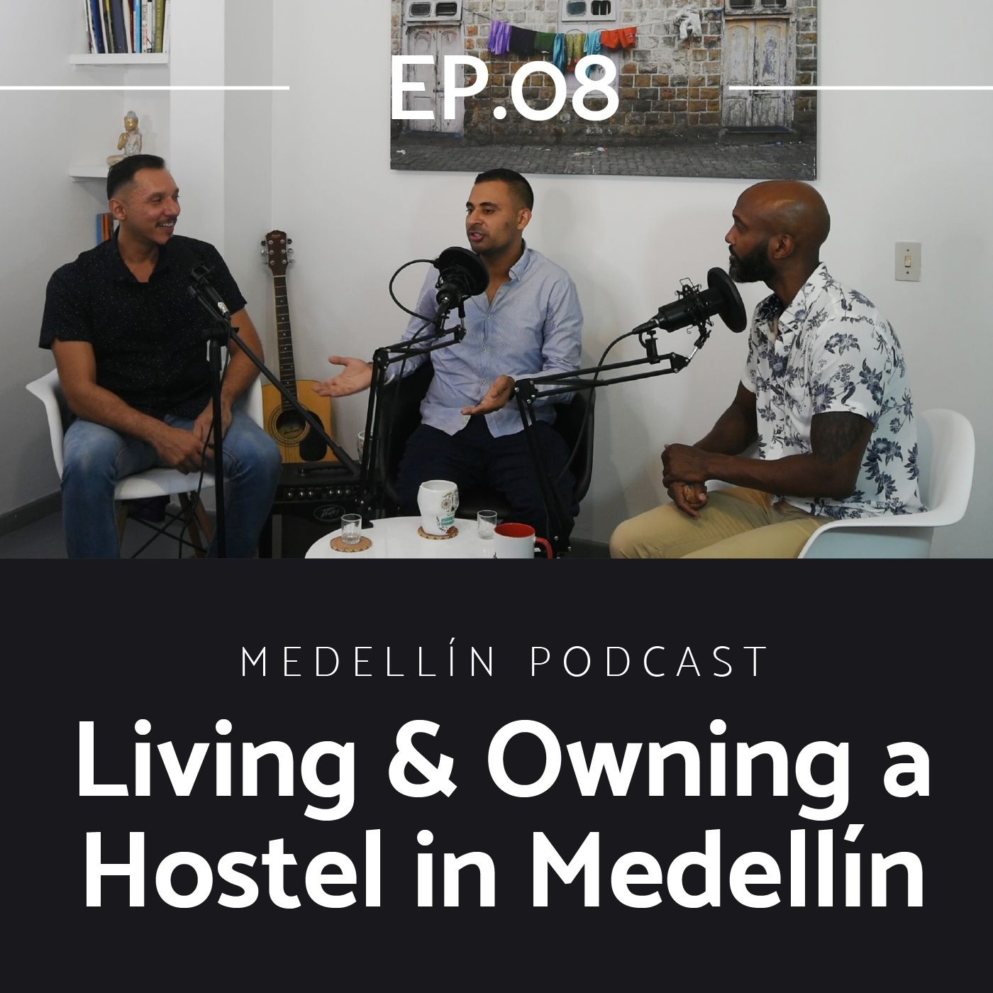 Living and Owning a Hostel in Medellin - Medellin Podcast Ep. 08