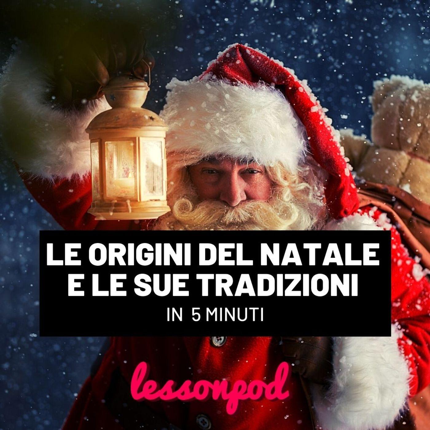 Le origini del Natale e le sue tradizioni in 5 minuti