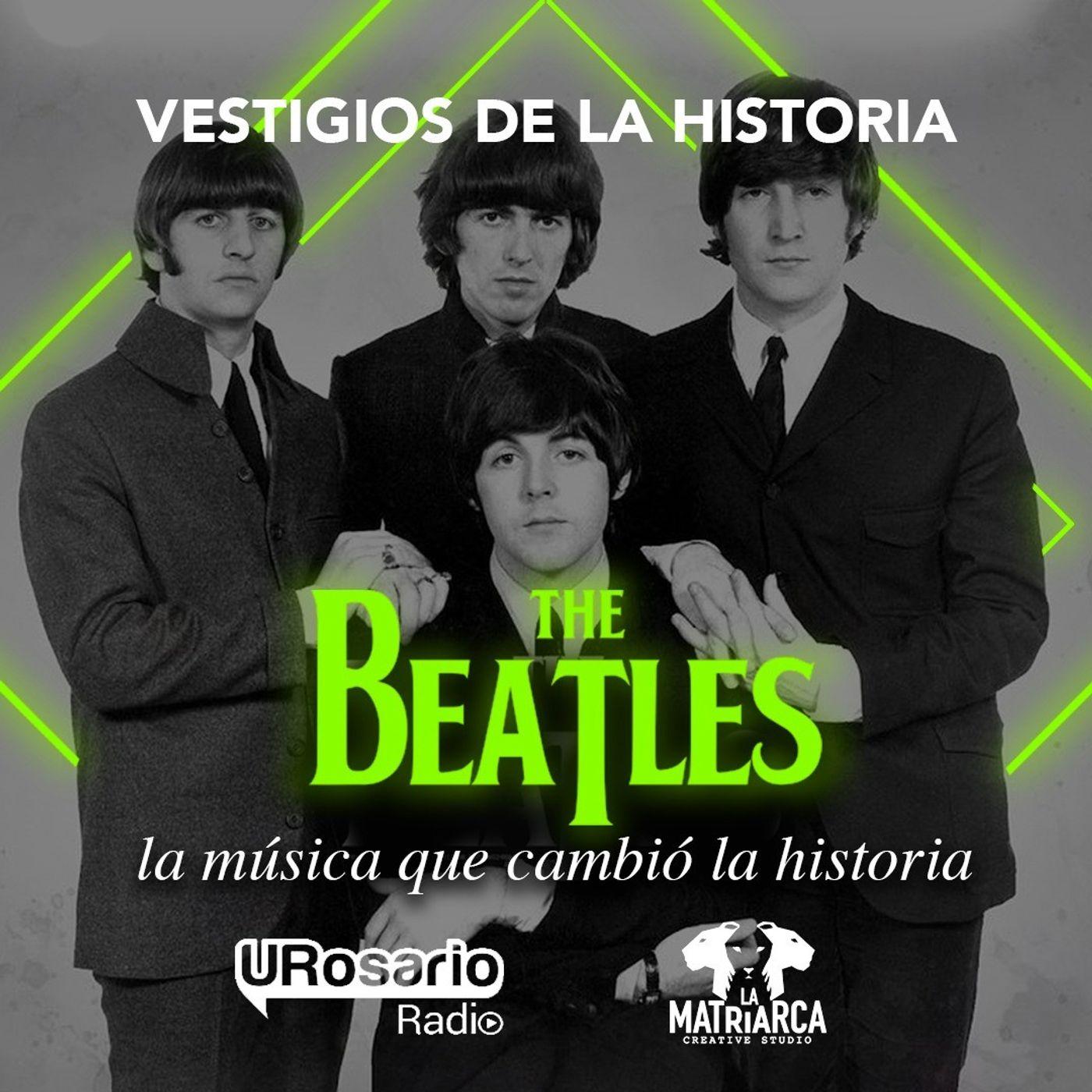 The Beatles - Parte I: la música que cambió la historia