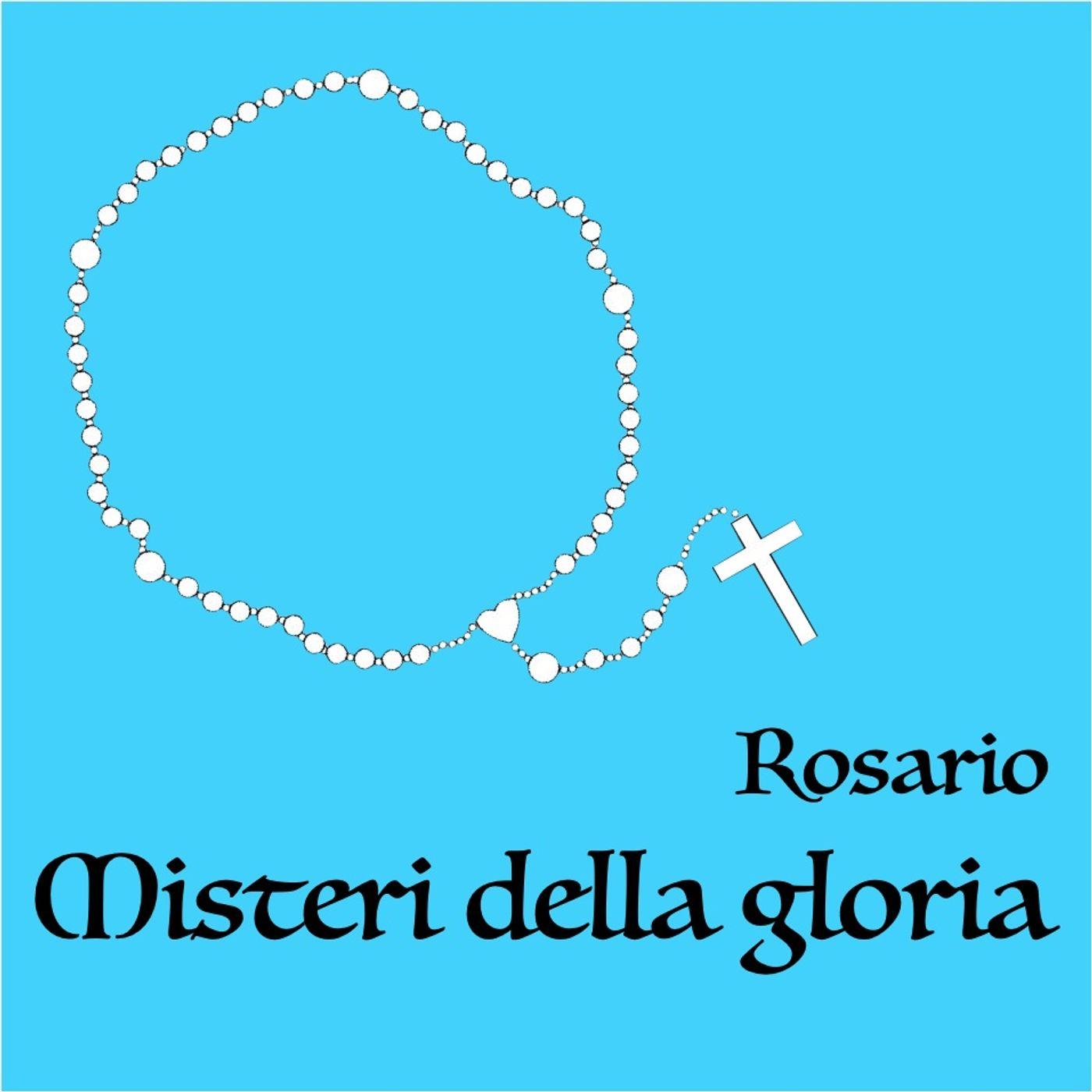 Recita del S. Rosario - Misteri della gloria
