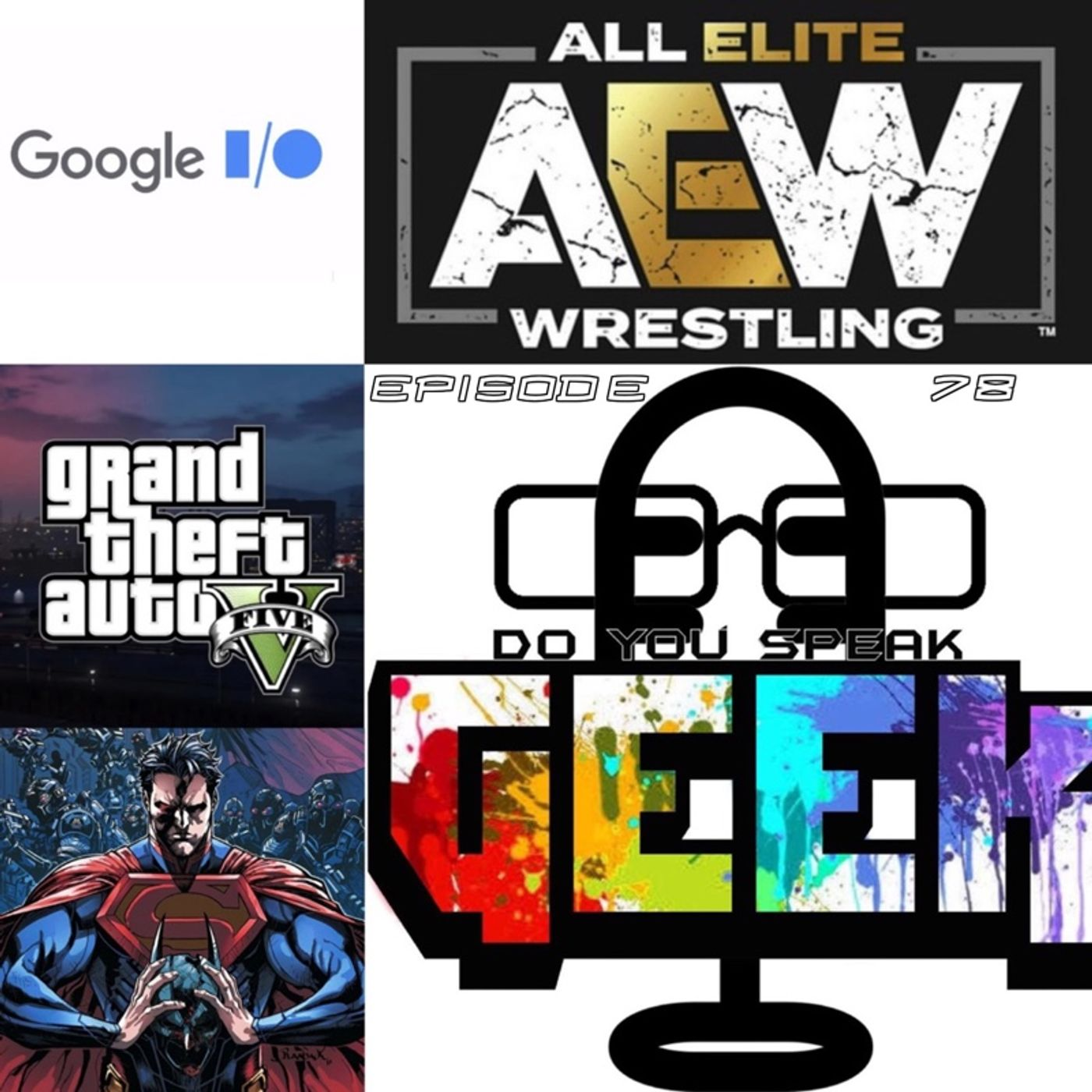 Episode 78 (Injustice, Google I/O, Will Ospreay, and more)
