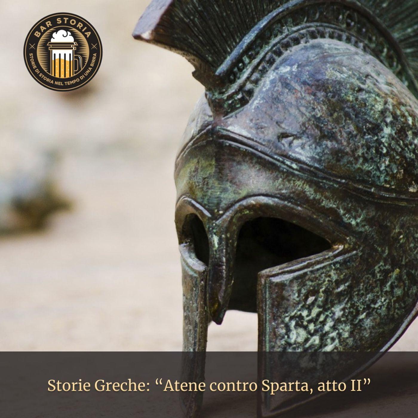 Storie Greche - Atene contro Sparta, atto II