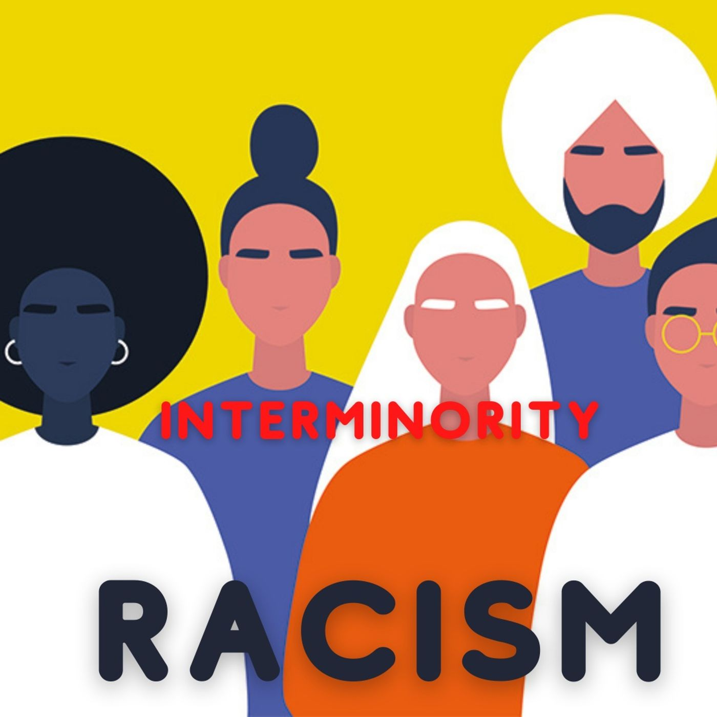 Episode 90- Interminority Racism