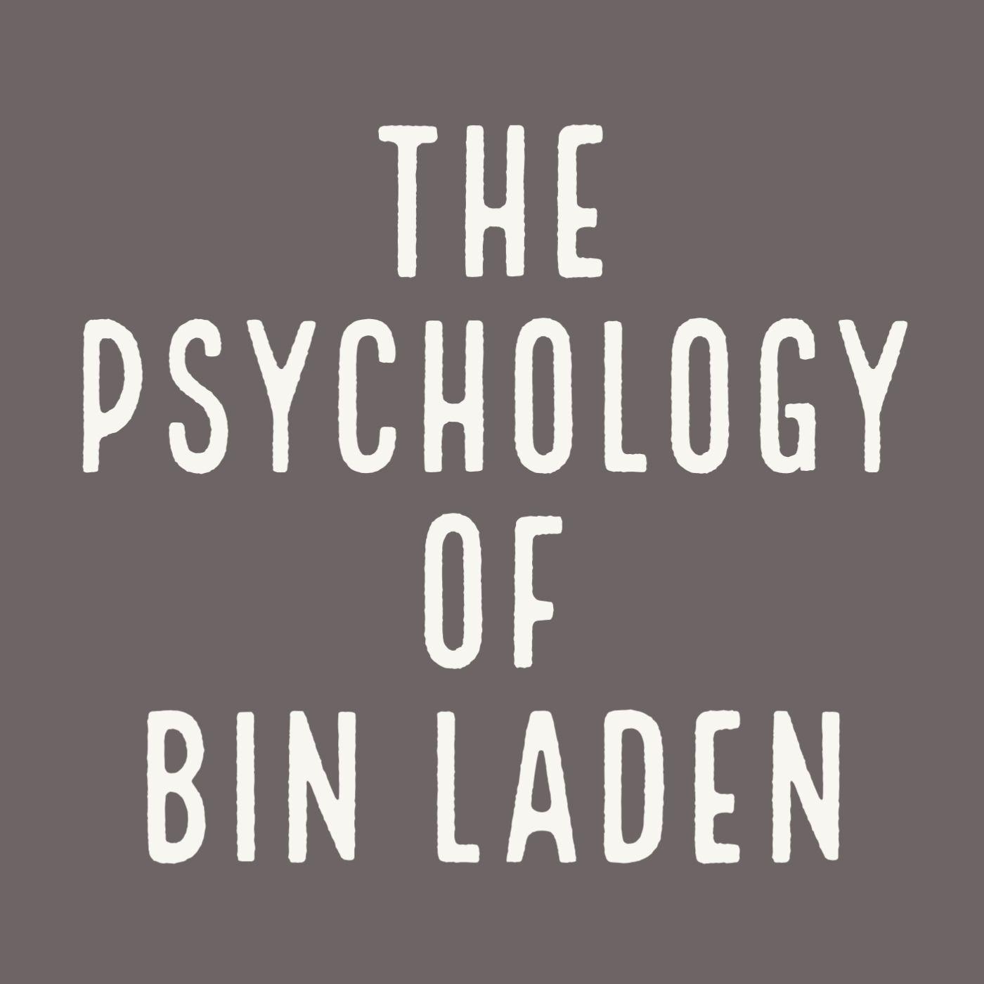 The Psychology of Bin Laden