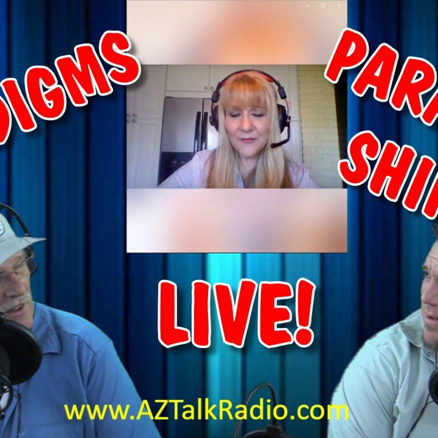 Paradigms & Paradigm Shifting, with Rob, Derek and Helen , Arizona Talk Radio Episode 55