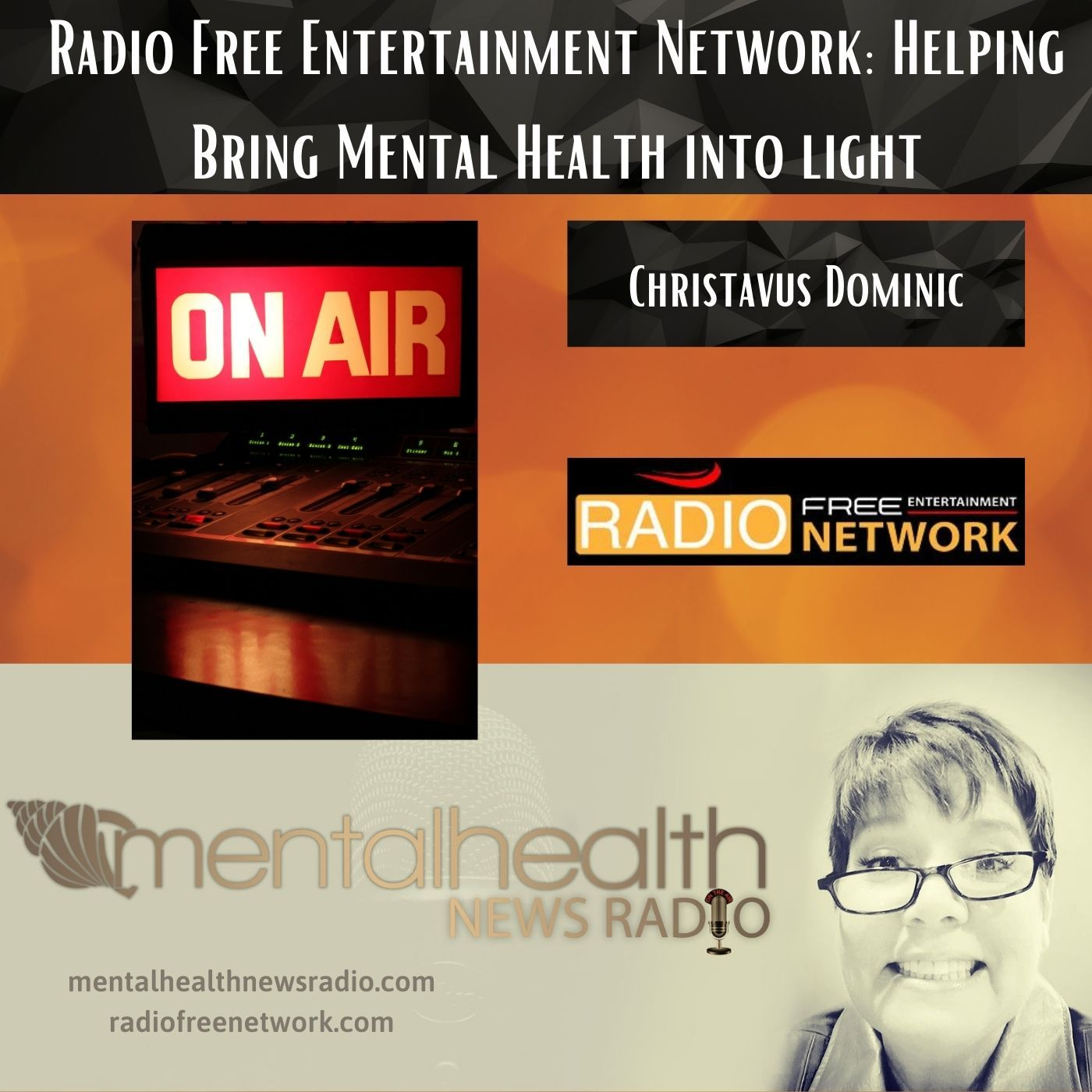 Mental Health News Radio - Radio Free Entertainment Network: Bringing Mental Health into Light with Christavus Dominic.