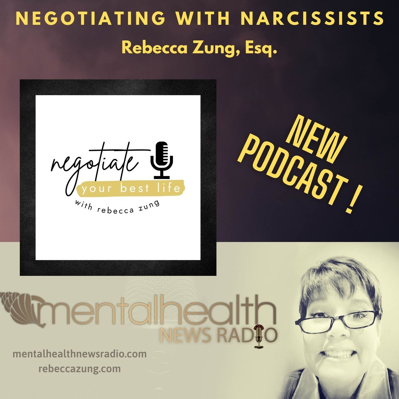 Mental Health News Radio - Negotiating with Narcissists with Rebecca Zung, Esq.