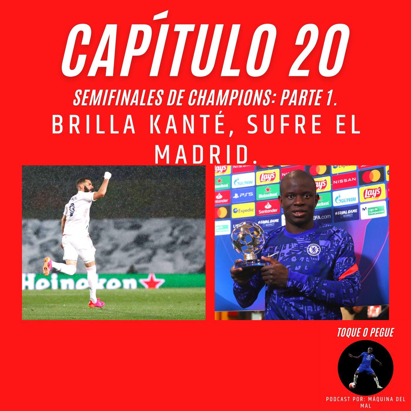 Capítulo 20: Brilla Kanté, sufre el Madrid
