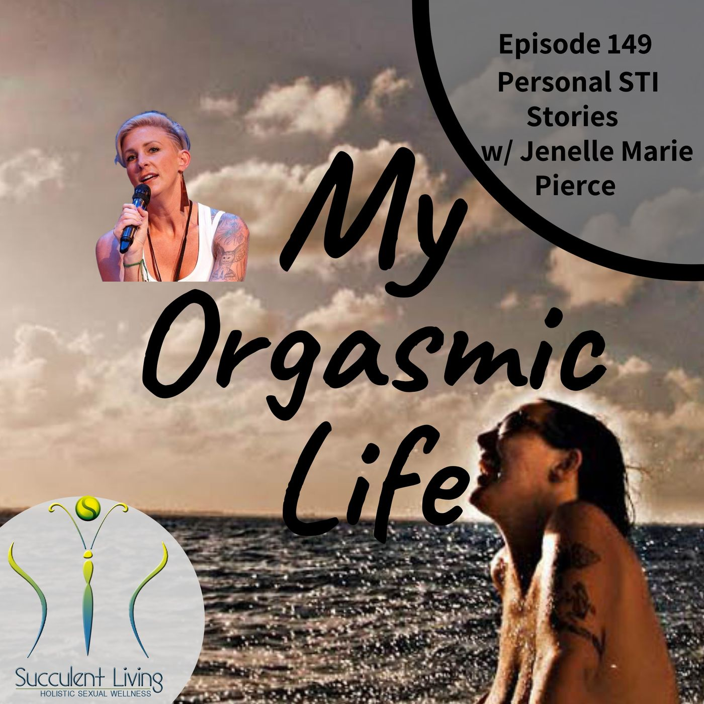 My Orgasmic Life - When Gaia got a STI - STD cohosted with Jenelle Pierce- EP 149