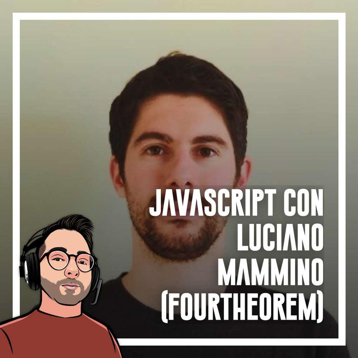 Ep.73 - Javascript con Luciano Mammino