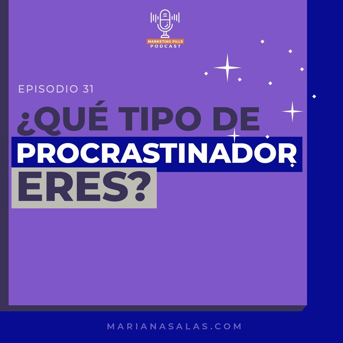 ⚡ Episodio 31 - ¿Qué Tipo De Procrastinador Eres?