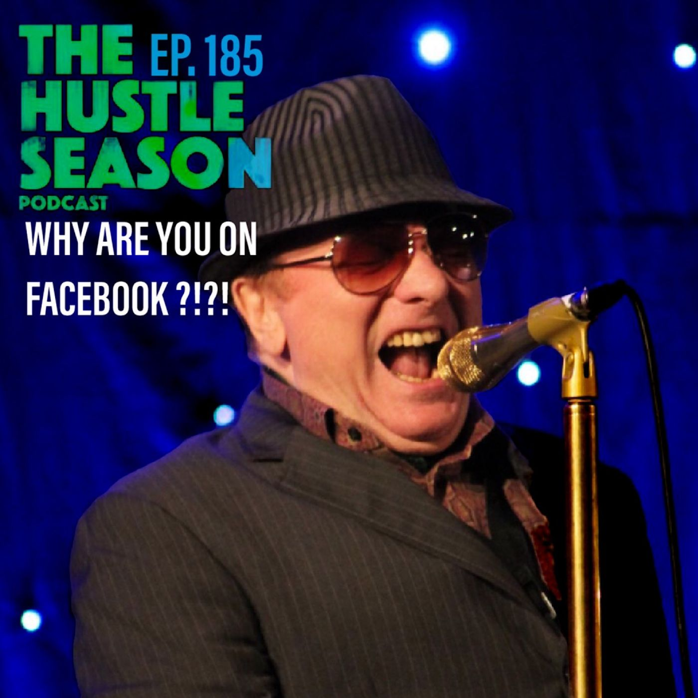 The Hustle Season: Ep. 185 Why Are You On Facebook?!?!