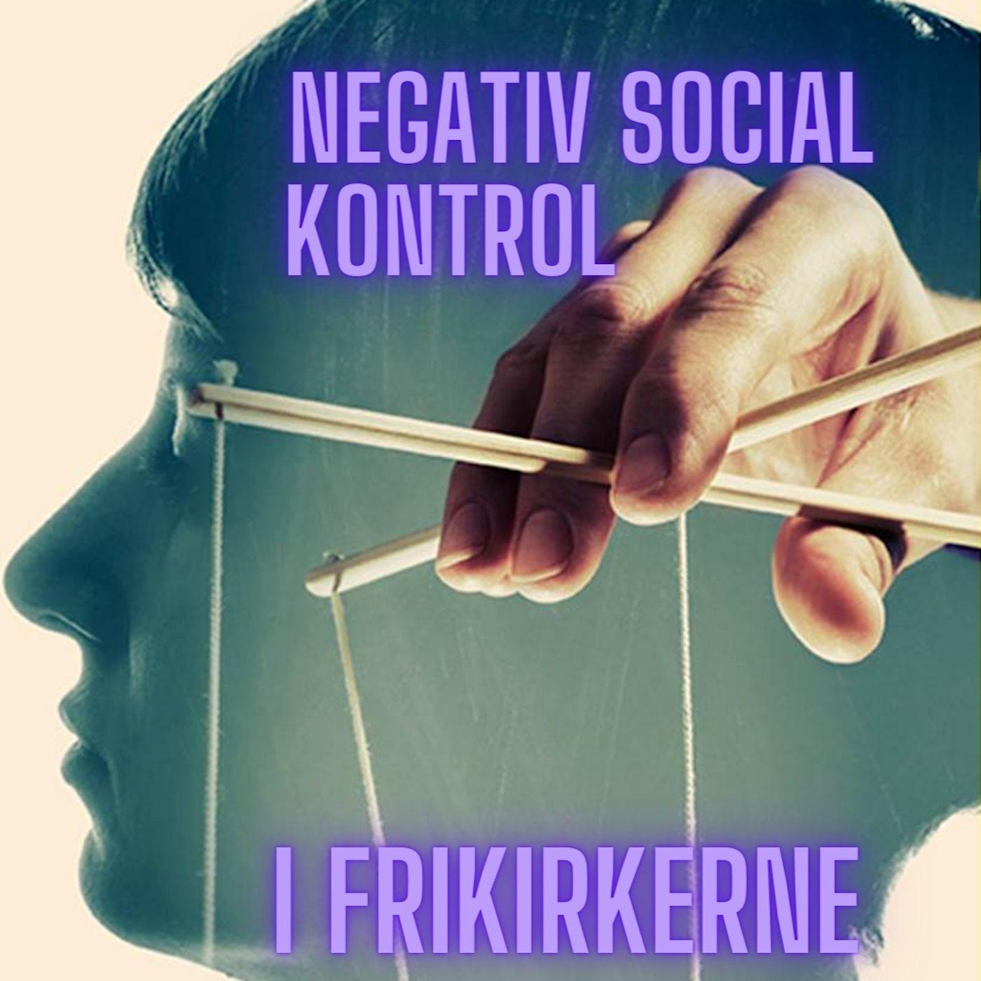 #118 Frikirkerne vil tage negativ social kontrol alvorligt.