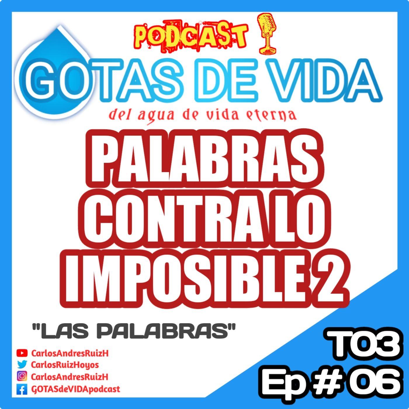 T03 Ep 06 - Palabras contra lo Imposible 2