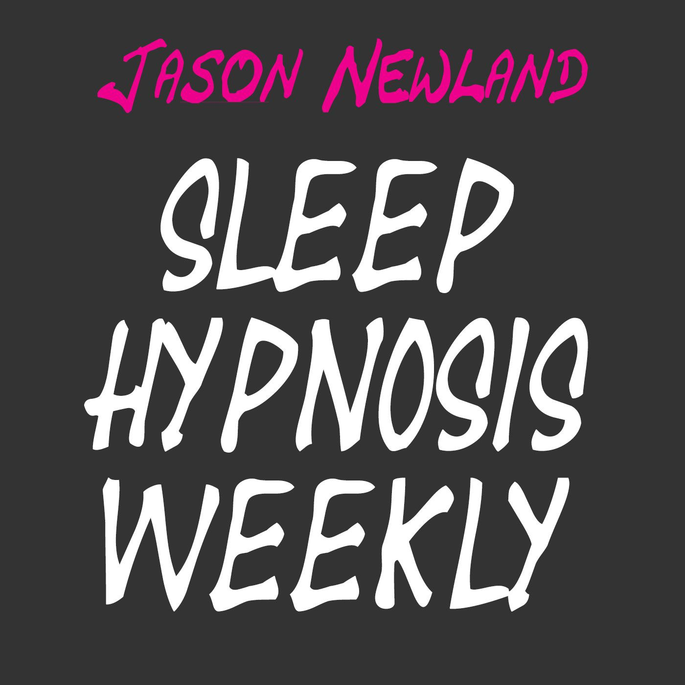"Sleep Hypnosis Weekly #63 ""TURNING OFF THE STRESS MAGNET"" (Jason Newland) (12th January 2021) with MUSIC"