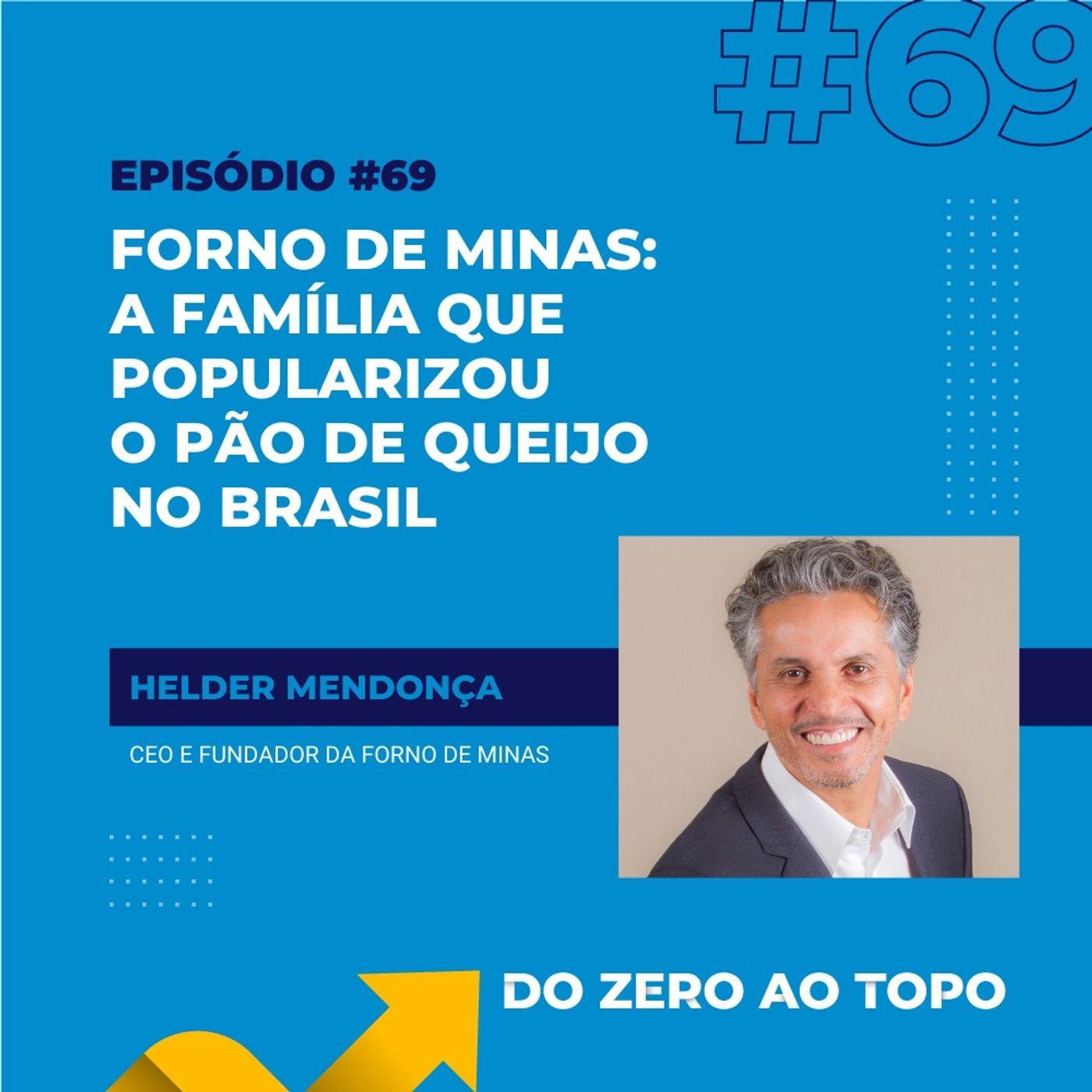 #69 - Forno de Minas: a família que popularizou o pão de queijo no Brasil
