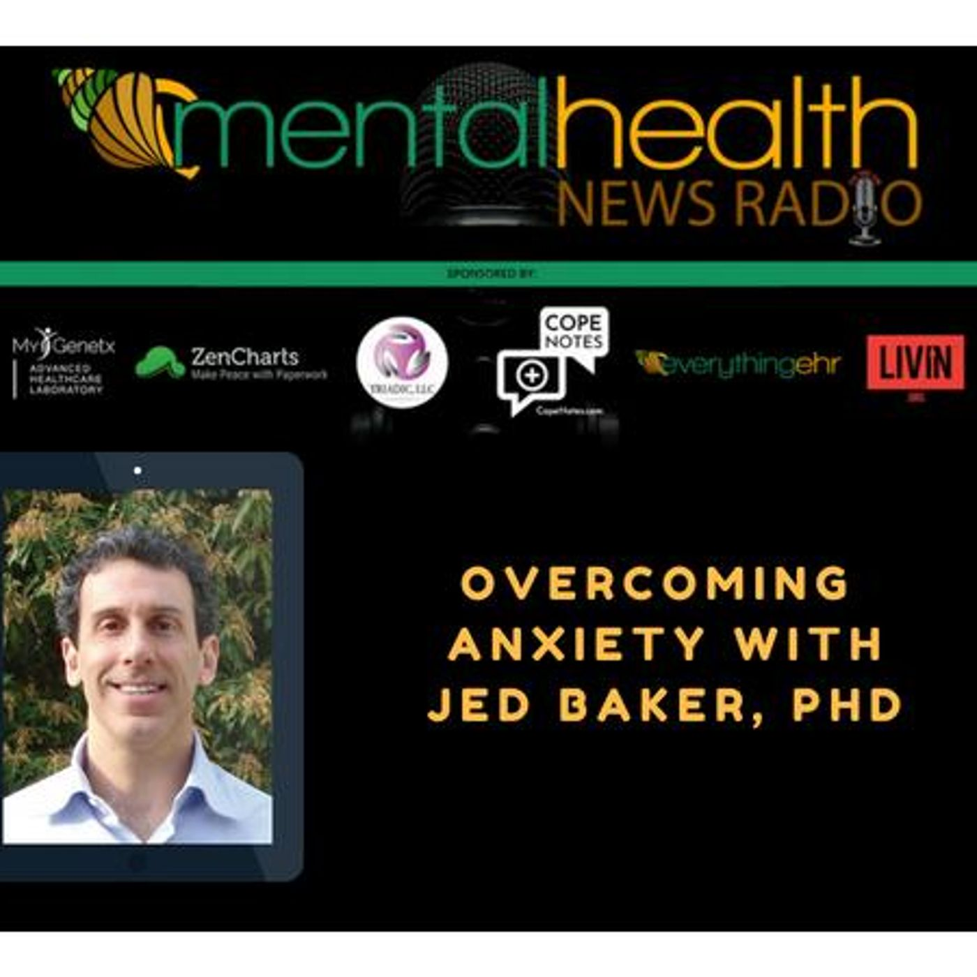 Mental Health News Radio - Overcoming Anxiety with Dr. Jed Baker