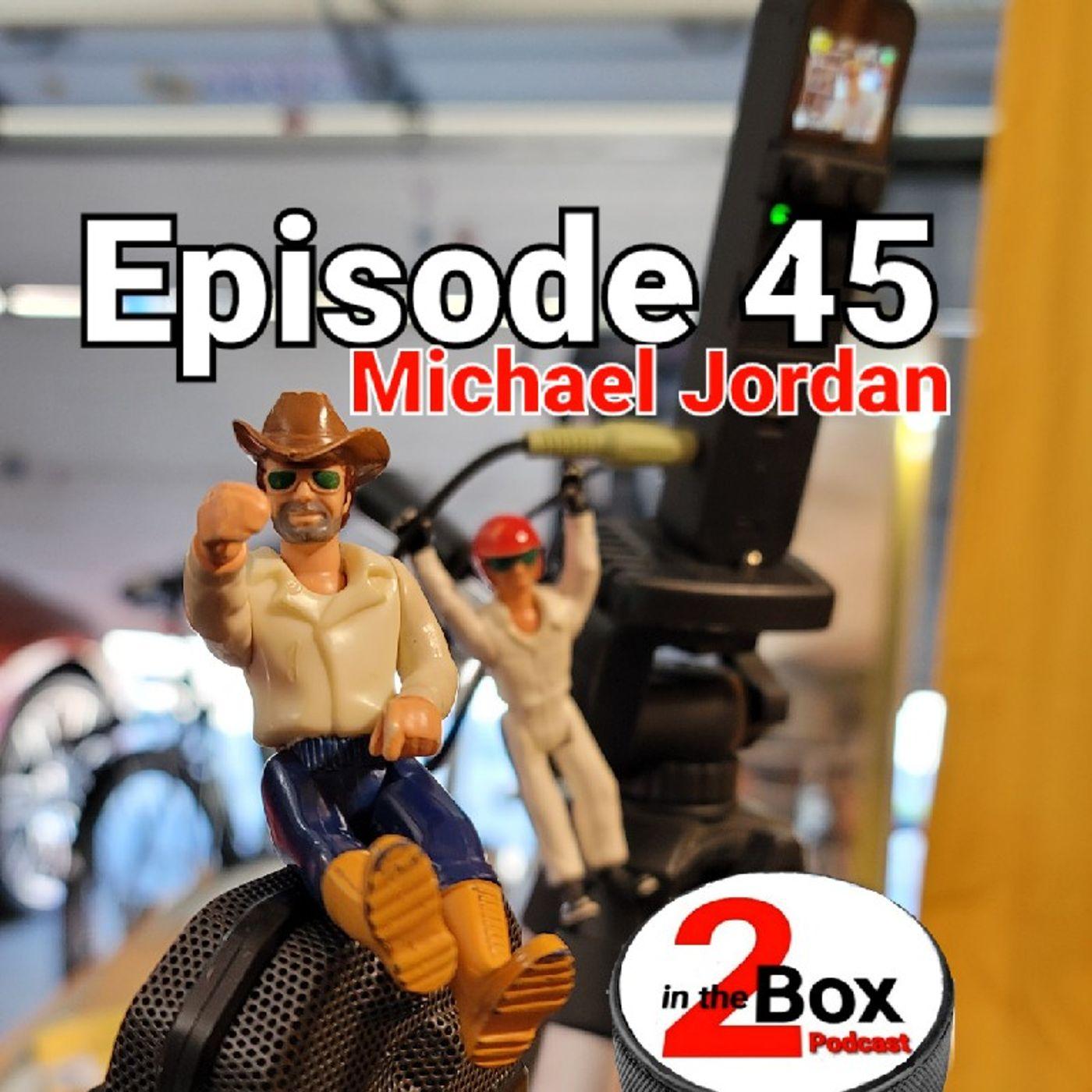 Episode 45 - Michael Jordan