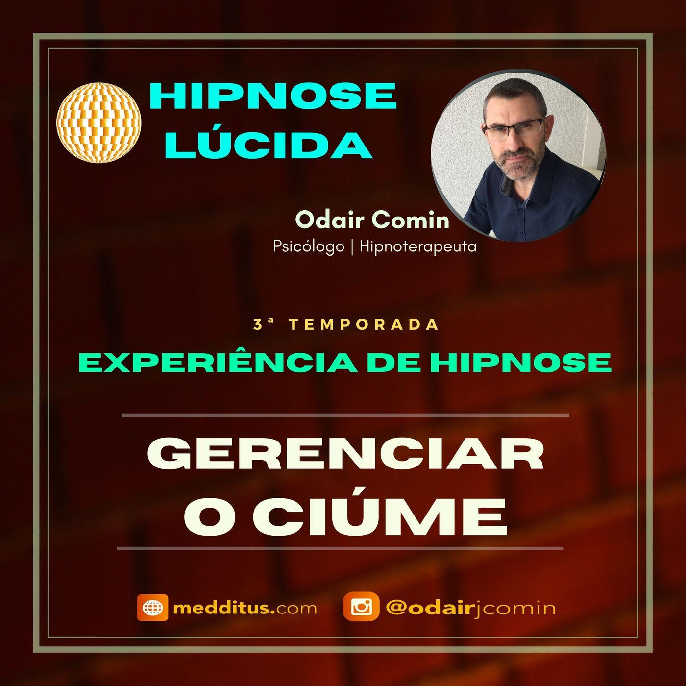 #28 | Experiência de Hipnose para Supere o Ciúme | Odair Comin