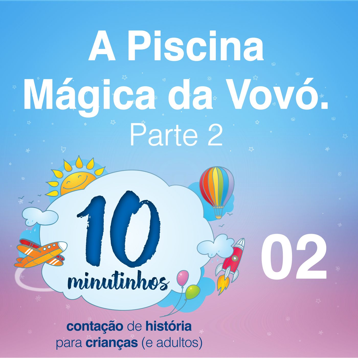 10 Minutinhos #02 - A Piscina Mágica da Vovó - Parte 02