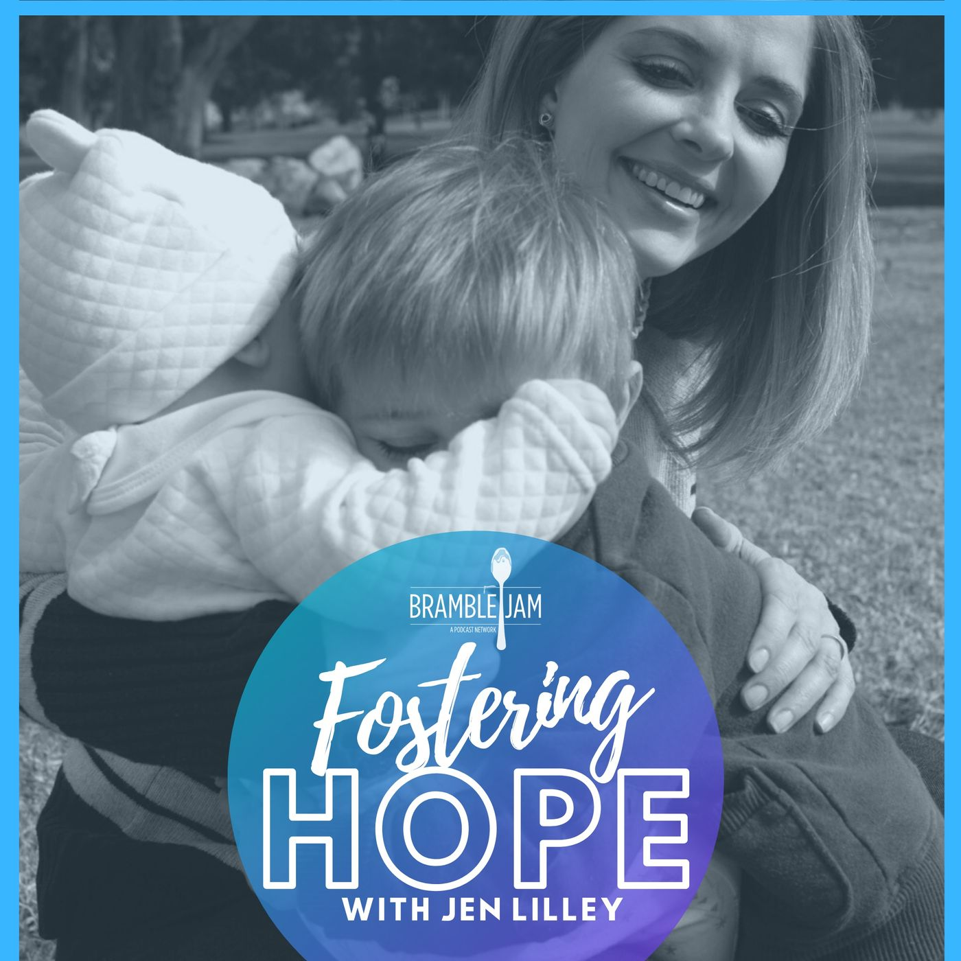 Fostering Hope – With Jen Lilley