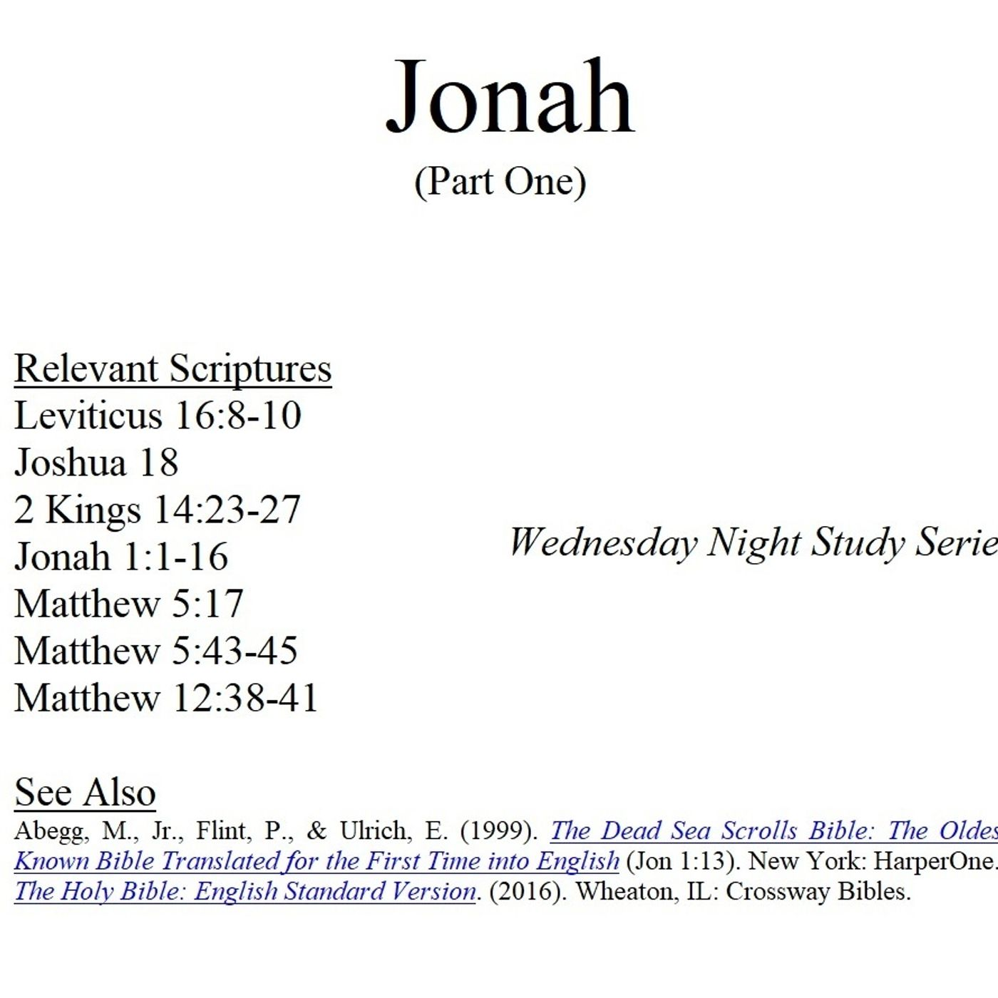Wednesday Night Study Series - Jonah Part 1 - Jonah Runs, Mariners Convert