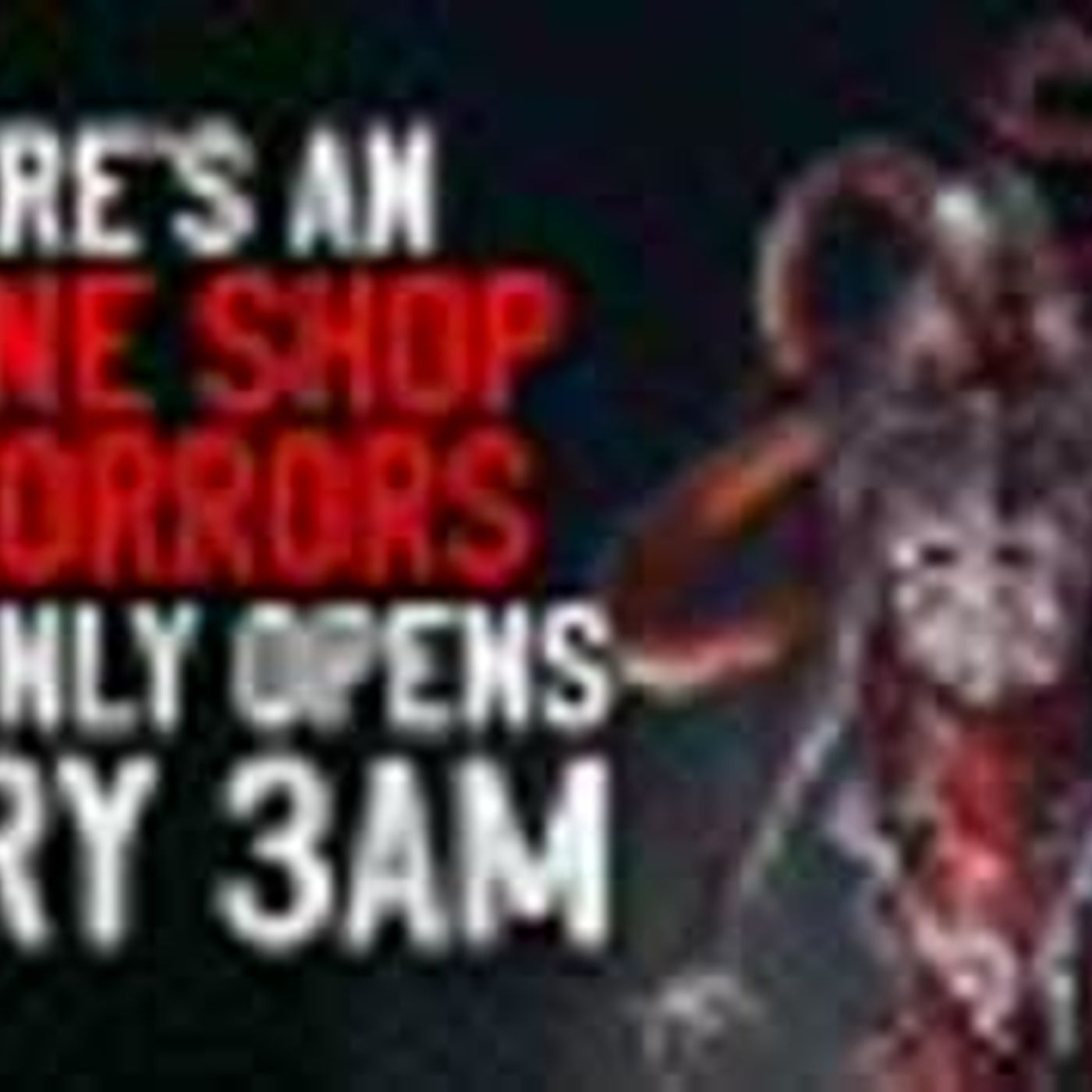 """""""There's an online shop of horrors that only opens every 3AM"""" Creepypasta"""