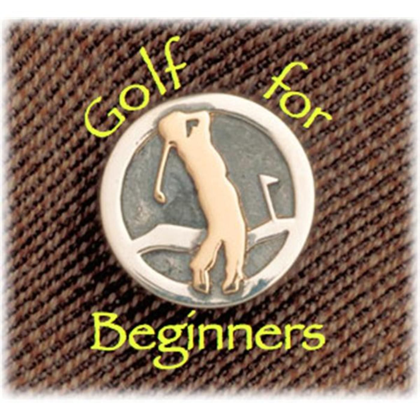 Golf for Beginners, because we're always learning