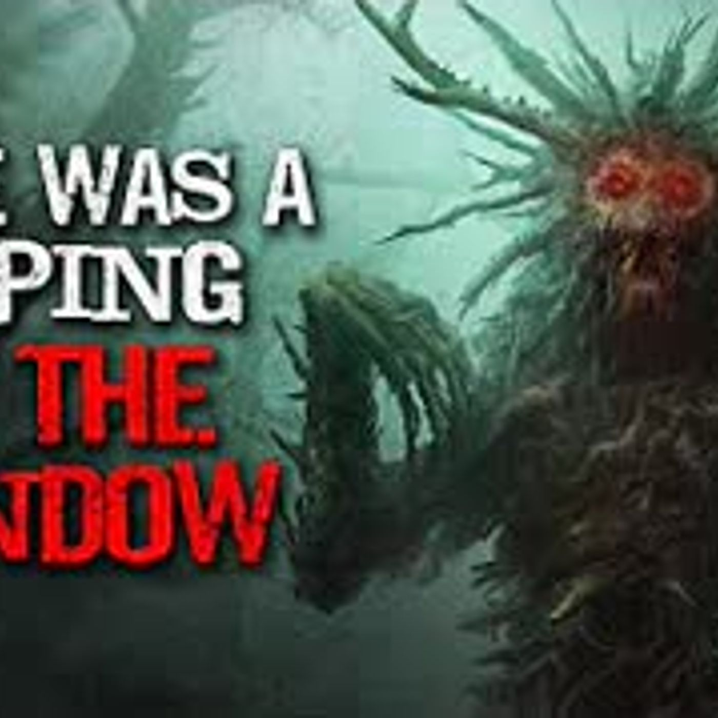 """There was a tapping at the window"" Creepypasta"