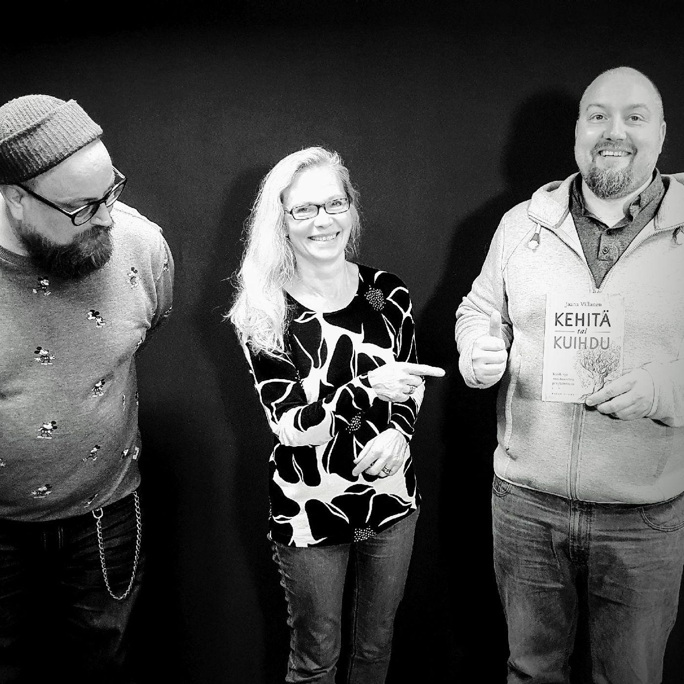 #72 - Kehitä tai kuihdu! Kouluttaja Jaana Villanen pohtii miten orgasnisaatio pärjää muutosten keskellä.