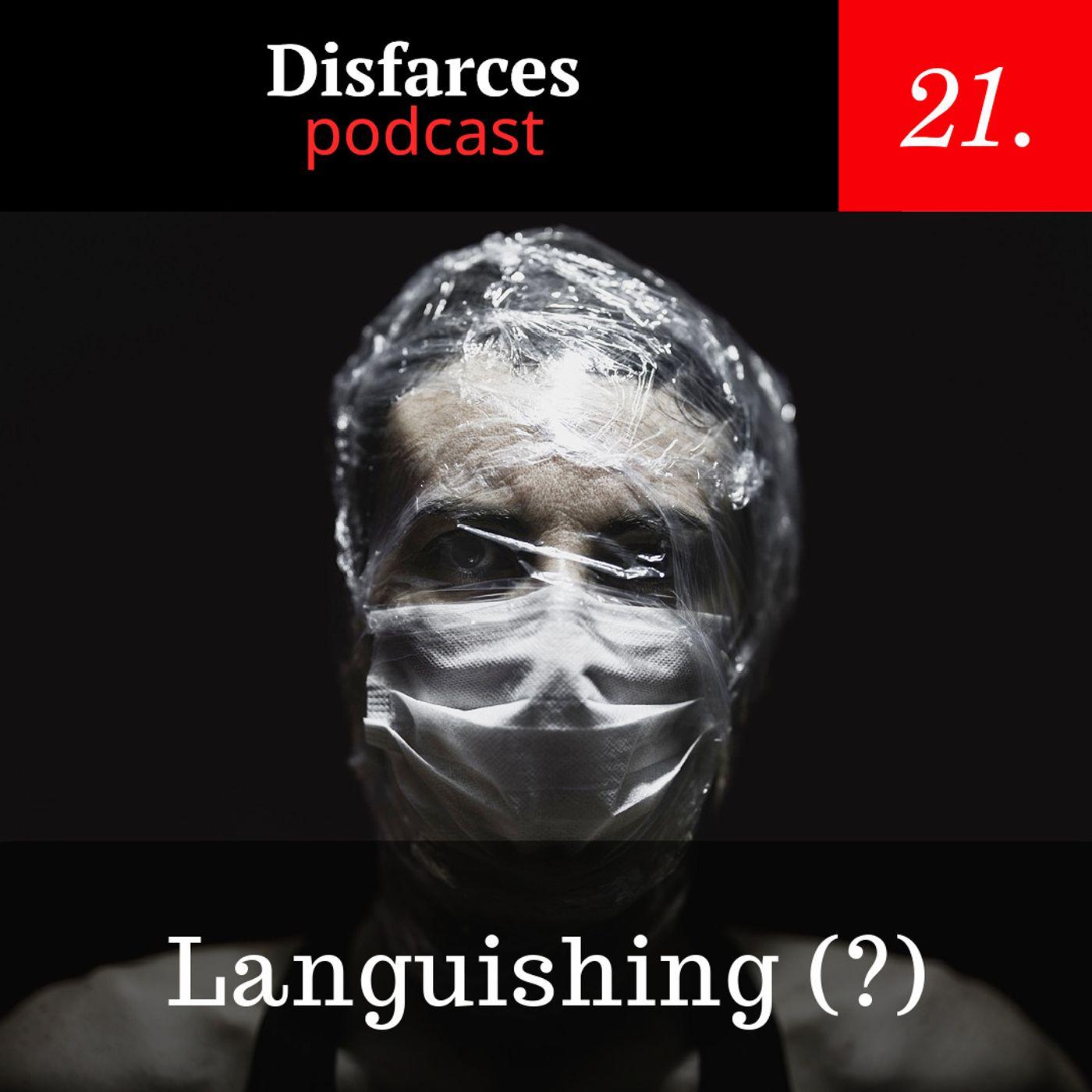 Disfarces 21 - Languishing (?)