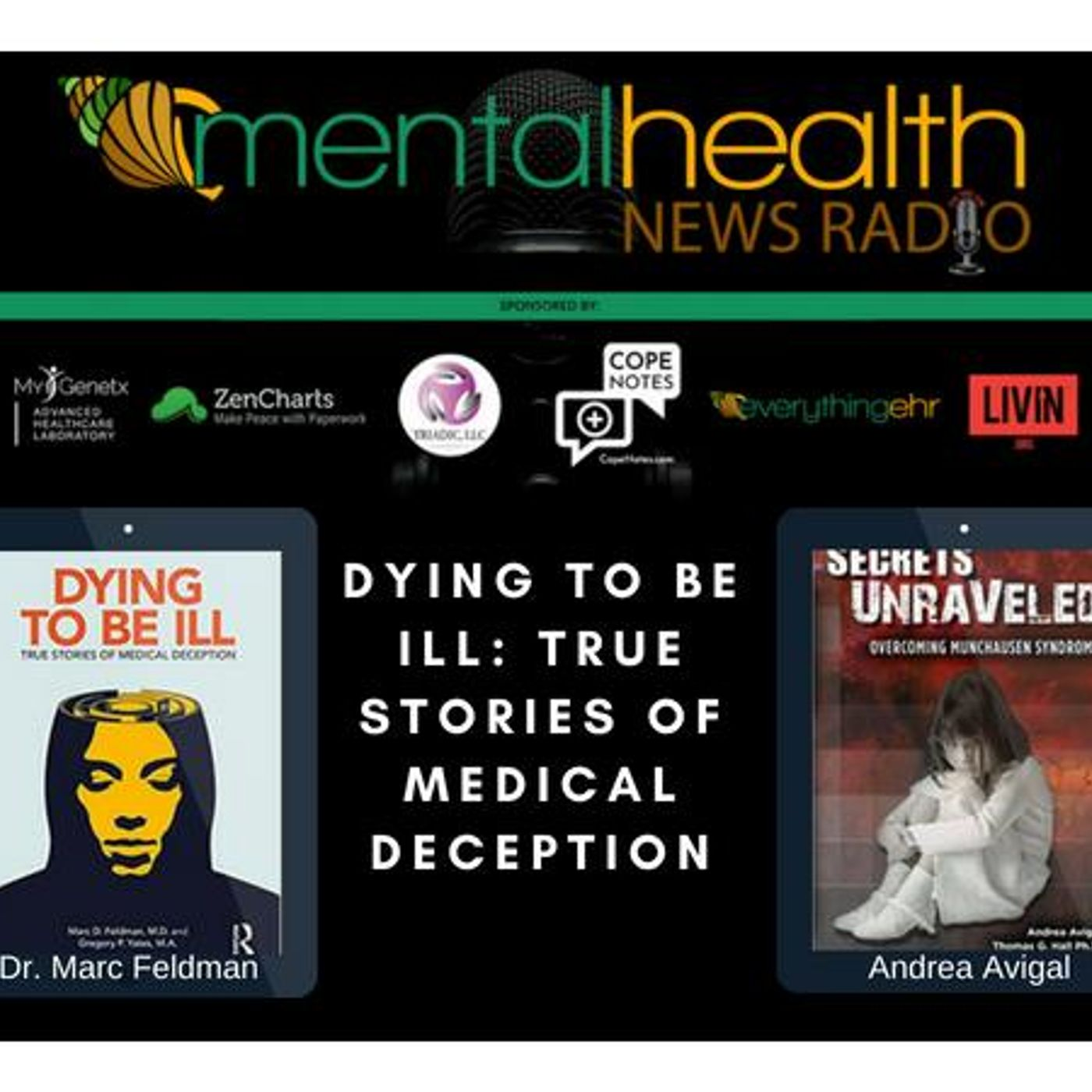 Mental Health News Radio - Dying To Be Ill: True Stories of Medical Deception with Dr. Marc Feldman