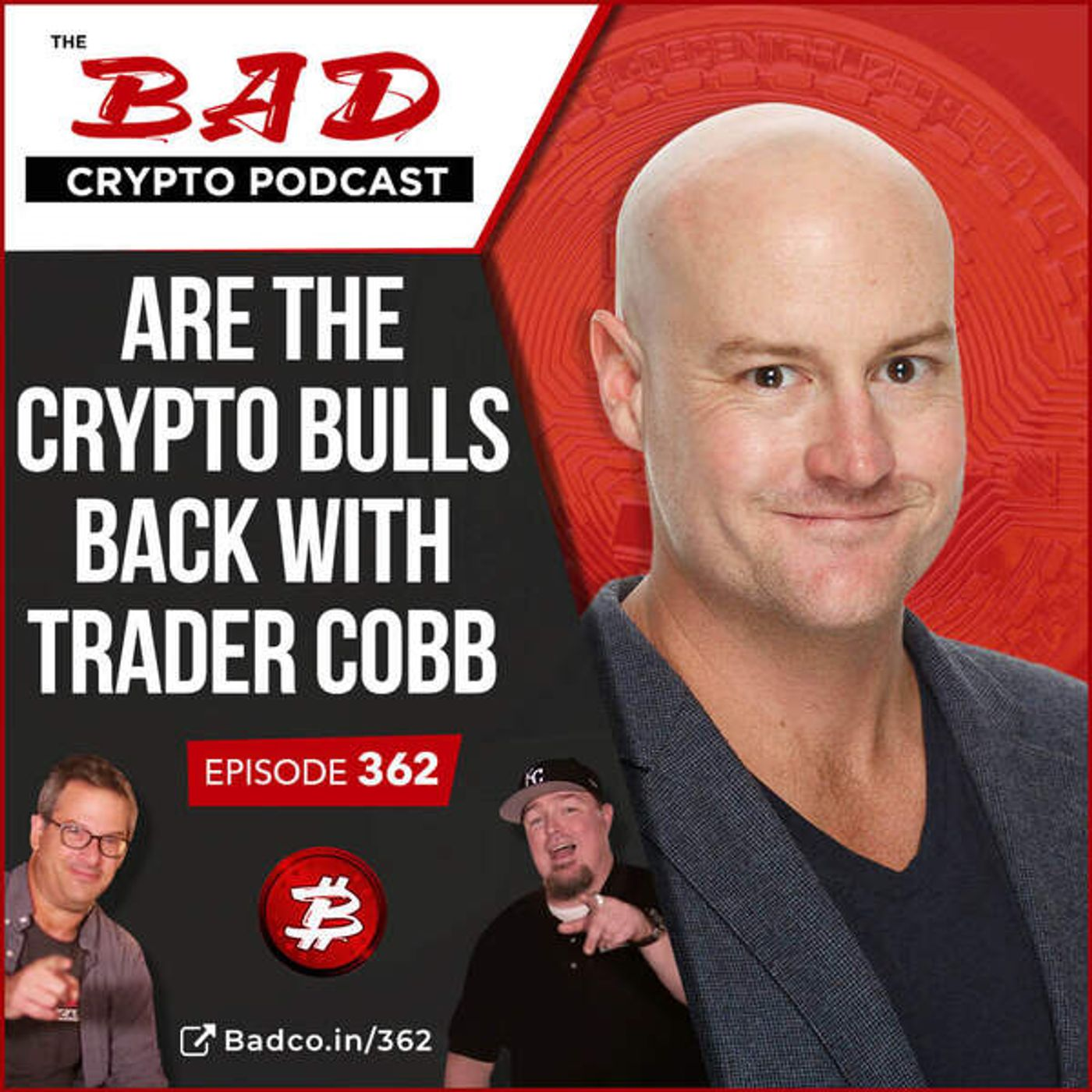 Heartland Newsfeed Podcast Network: The Bad Crypto Podcast (Are the Crypto Bulls Back with Trader Cobb)