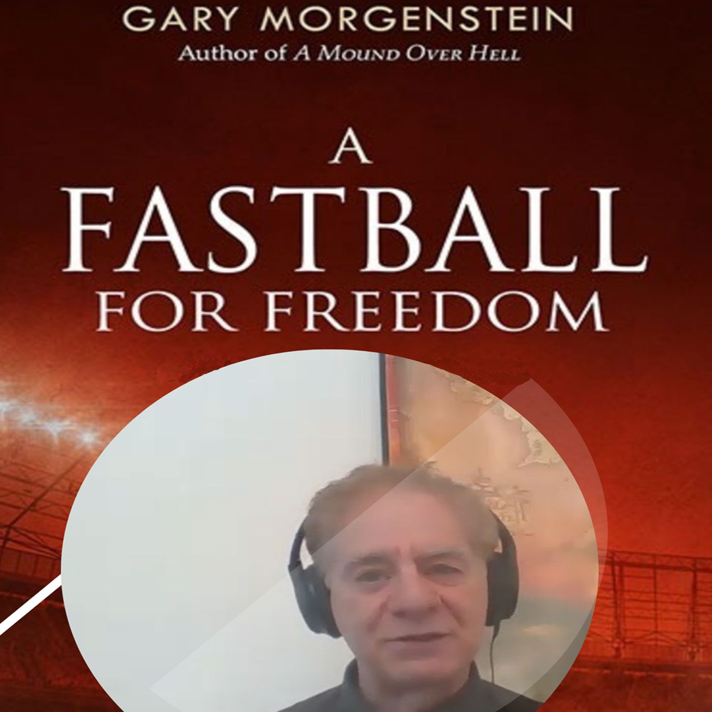 Gary Morgenstein A Fastball For Freedom