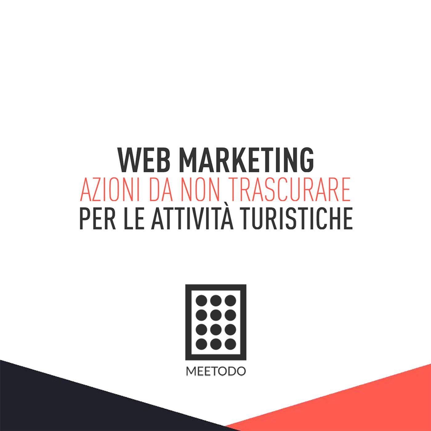Azioni di web marketing che l'attività turistica non deve trascurare