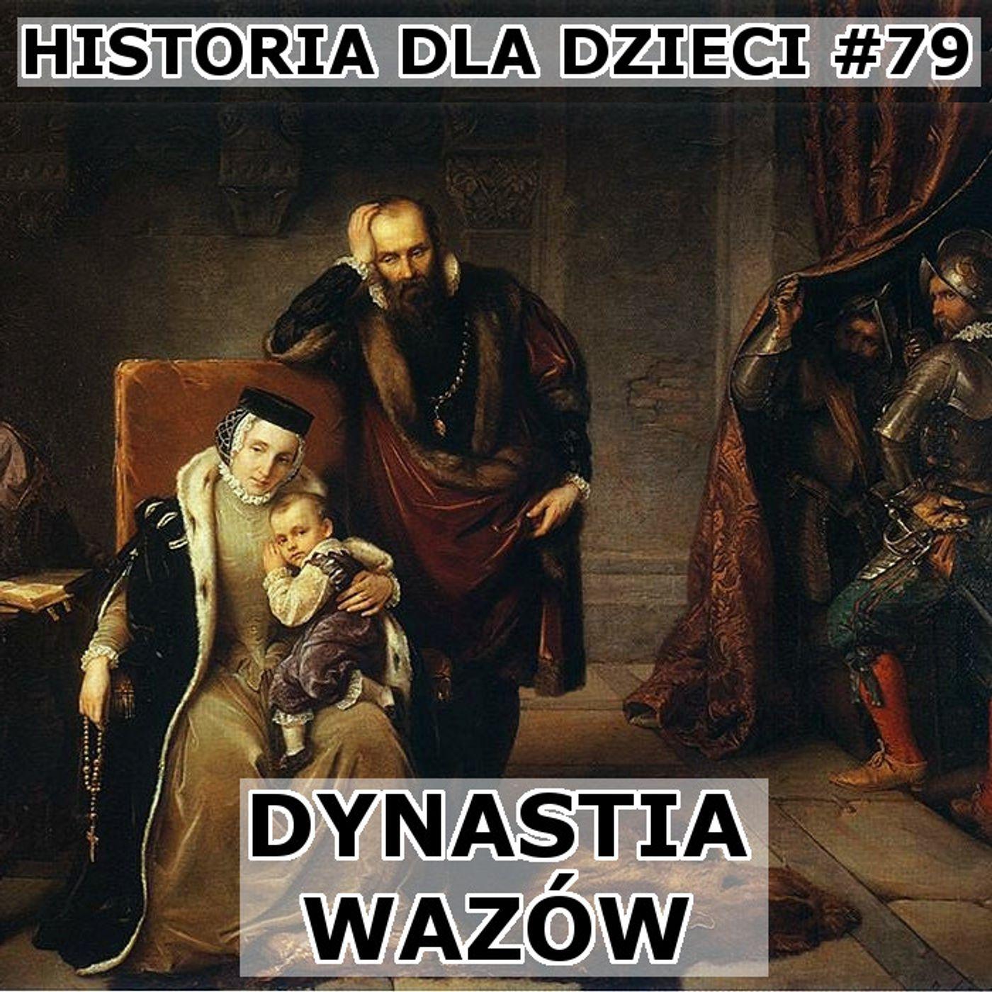 79 - Dynastia Wazów 1