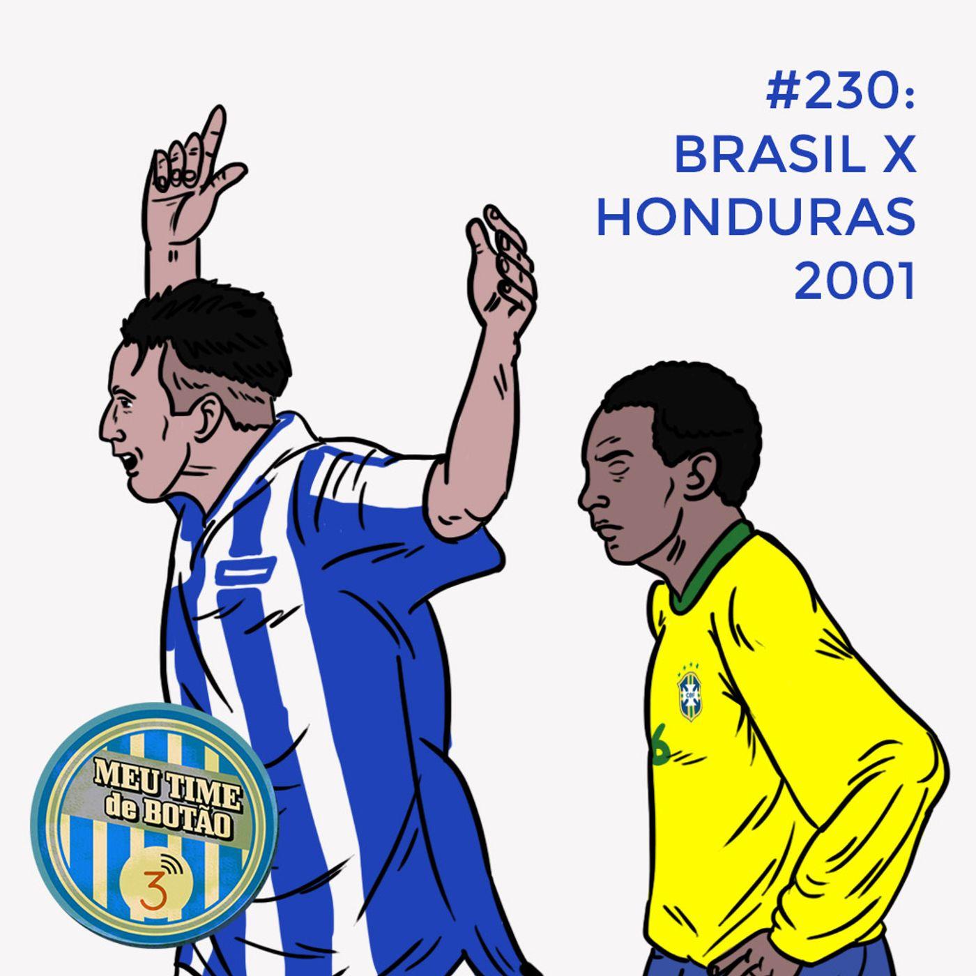 Botão #230 Brasil 0x2 Honduras, 2001