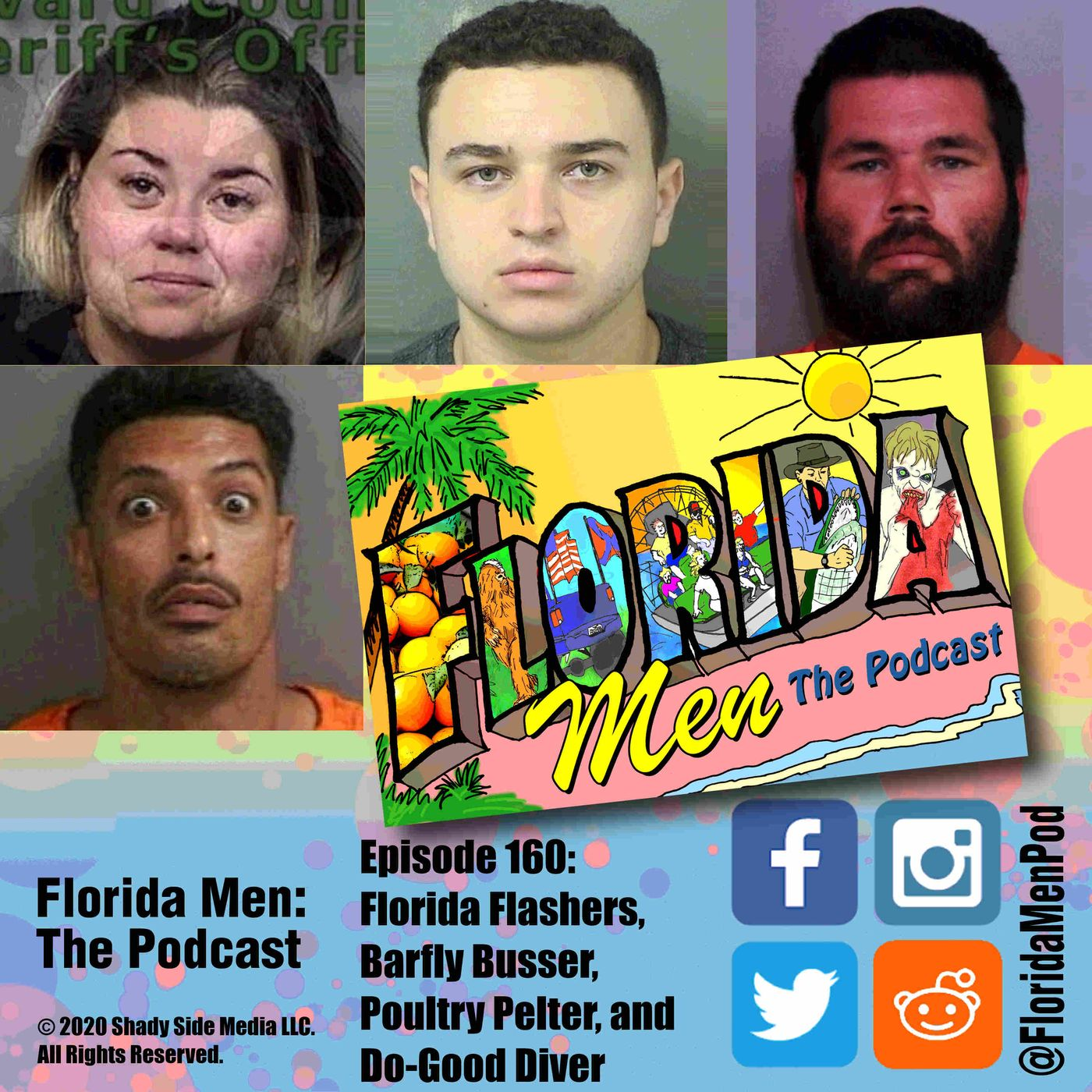 160 - Florida Flashers, Barfly Bussers, Poultry Pelter, and Do-Good Diver