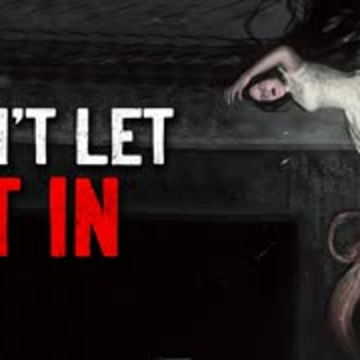 """Don't let it in"" Creepypasta"