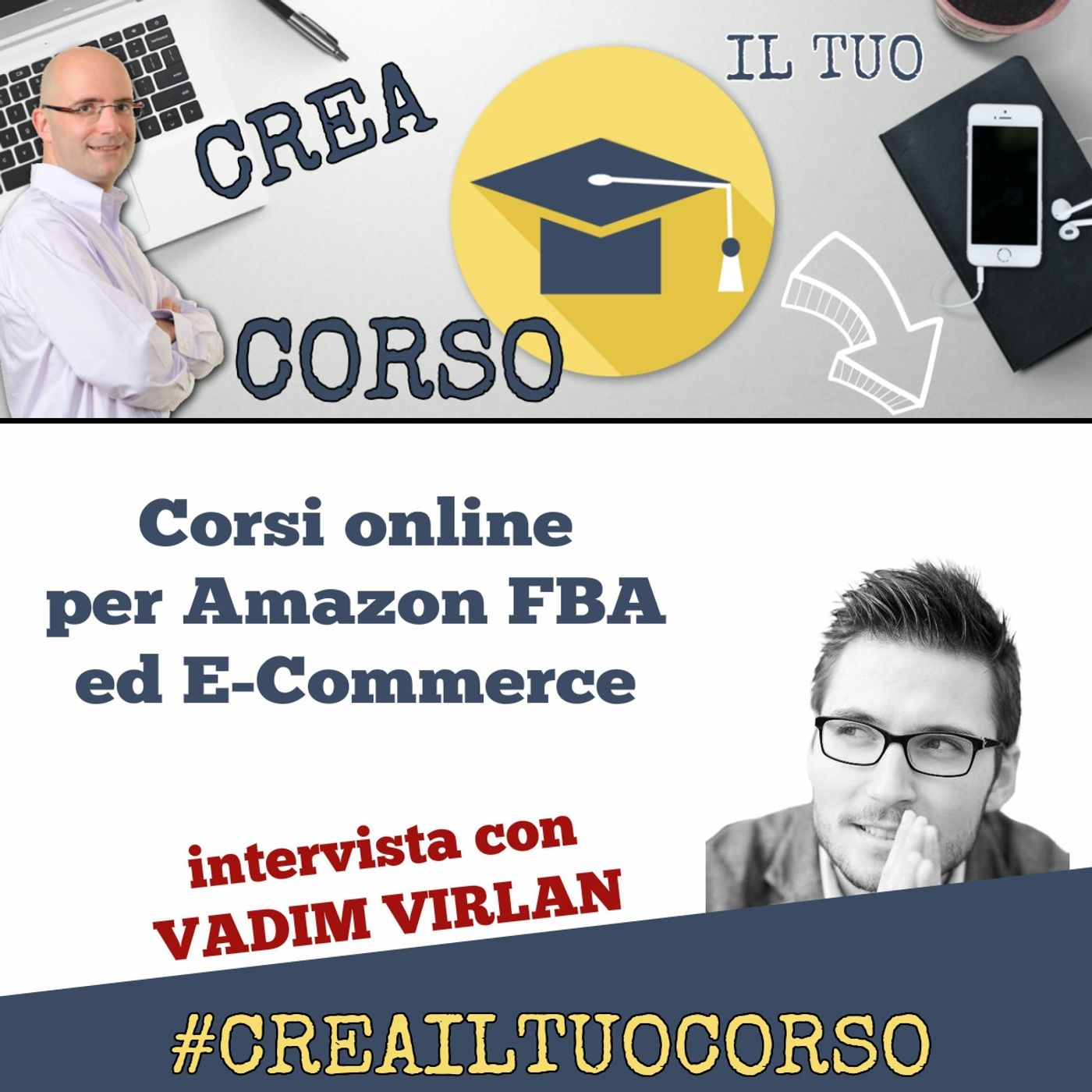 #STORIE01: Vadim Virlan (corsi per Amazon FBA & e-commerce)