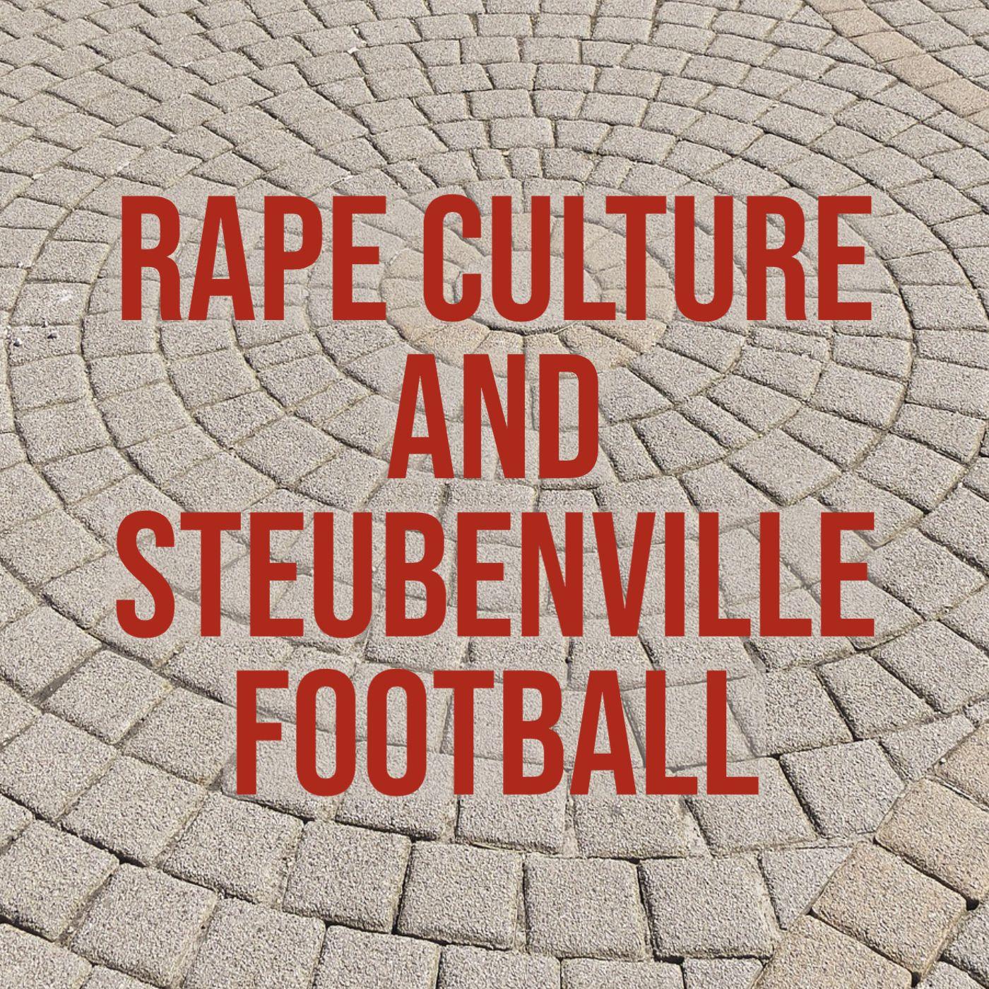 Rape Culture and Steubenville Football