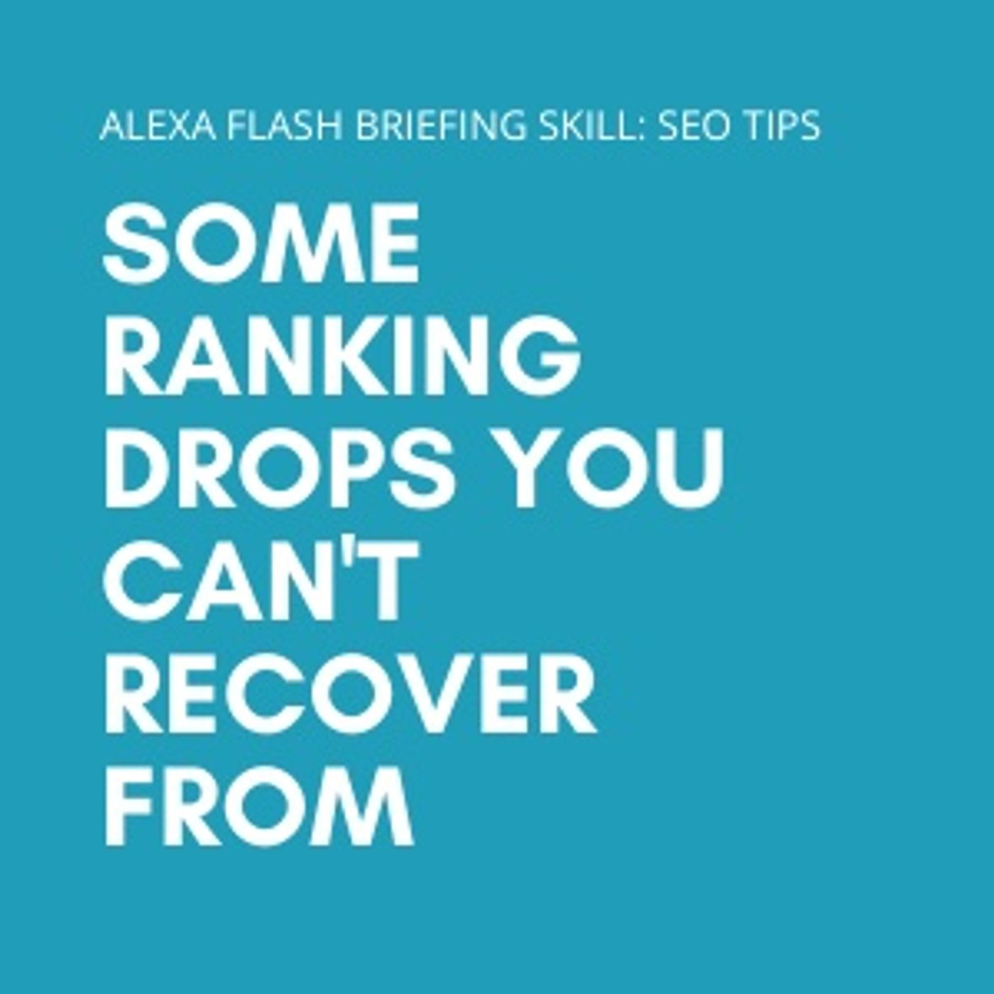 Some ranking drops you can't recover from