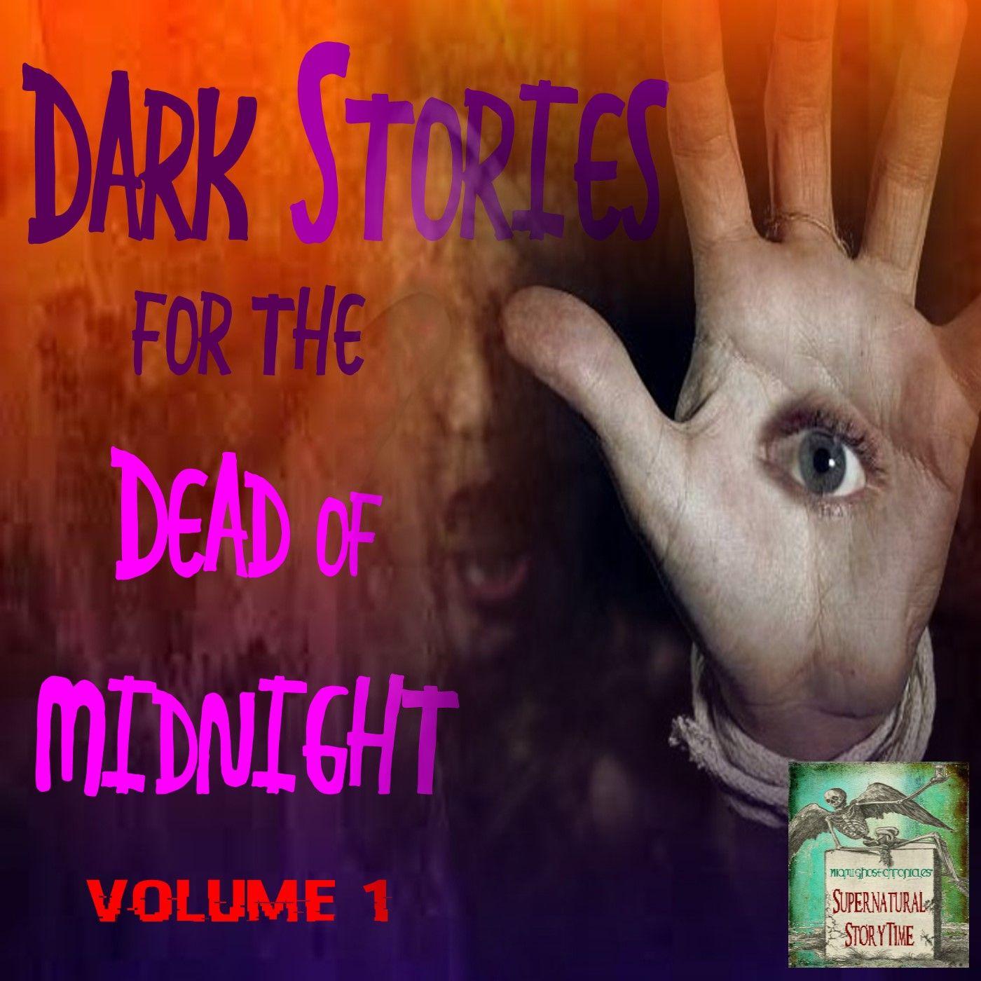 Dark Stories for the Dead of Night | Volume 1 | Podcast E142