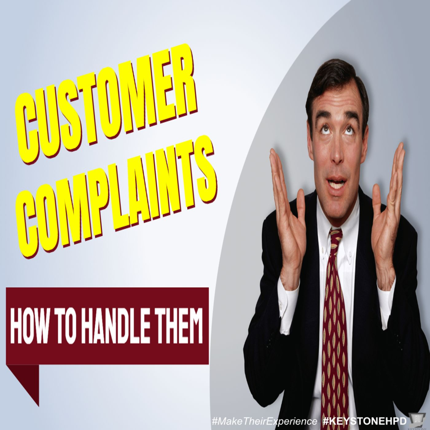 Customer Complaints - How to Handle Them | Ep. #216