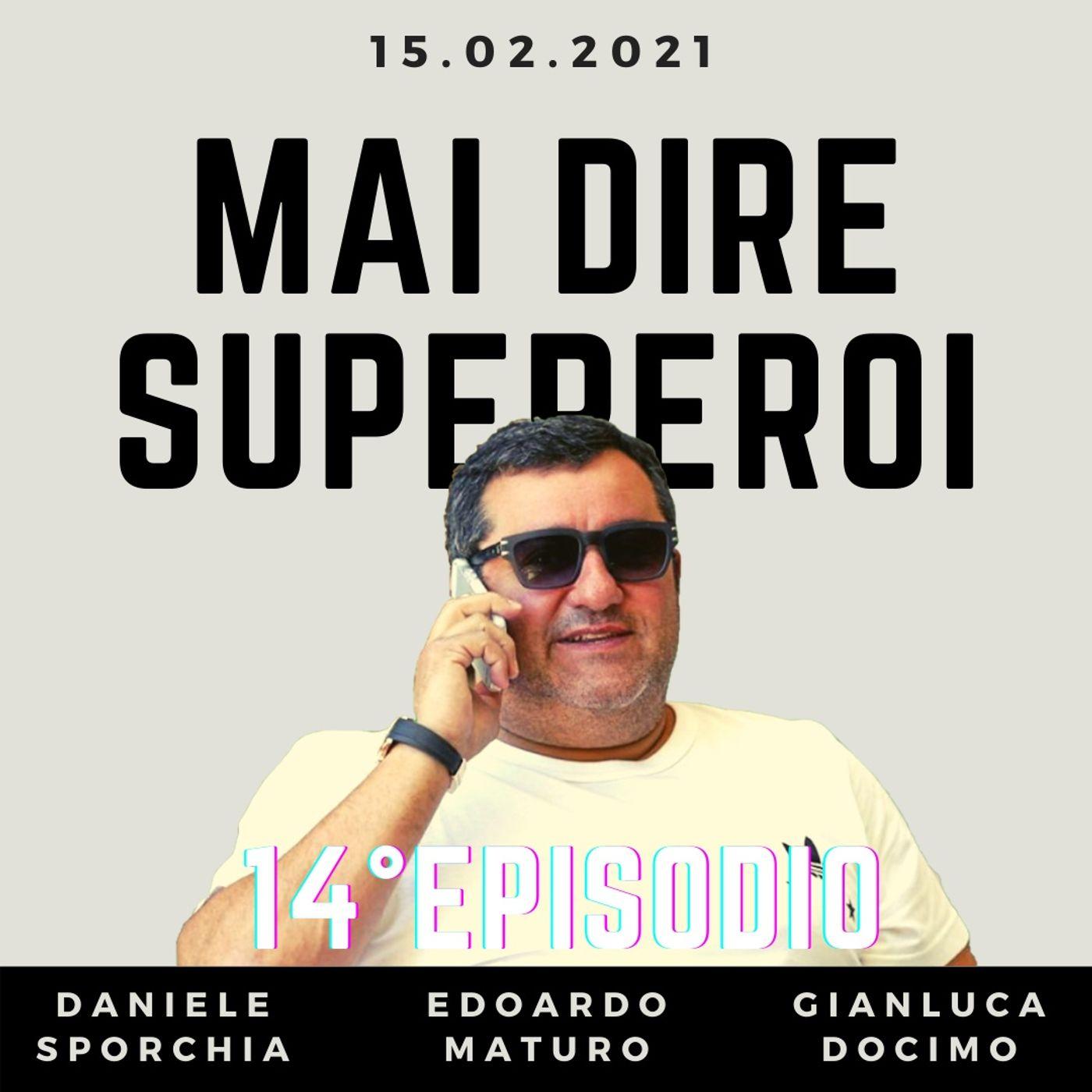 MAI DIRE SUPEREROI - 14° EPISODIO