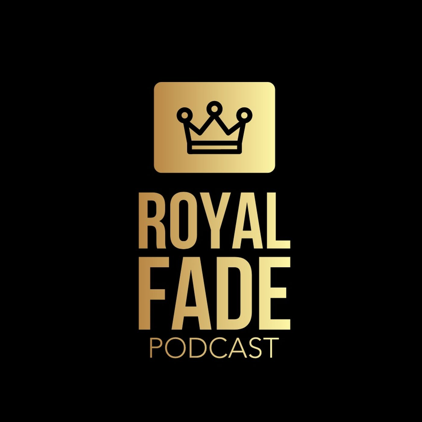 Royal Fade Podcast_Ep 014 FOOL