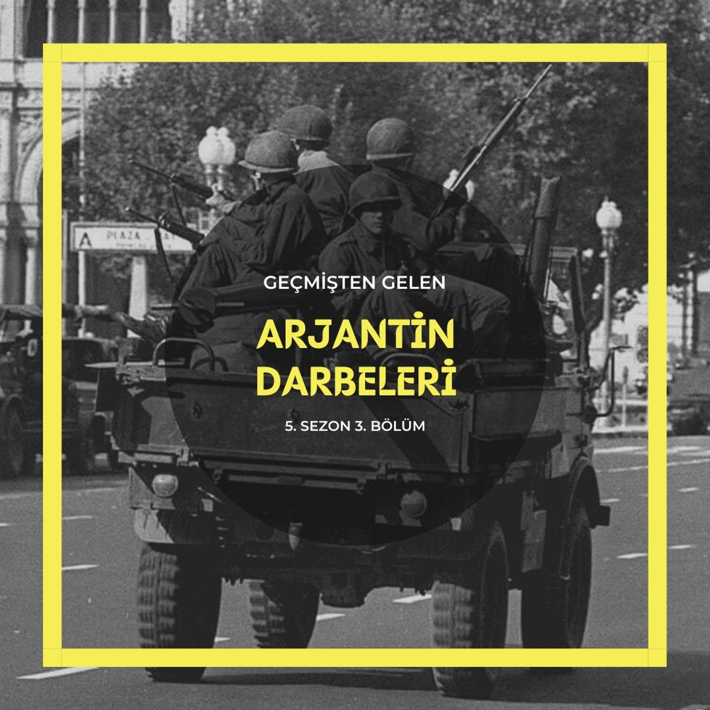 ASKERİ DARBELER .03 - Arjantin Darbeleri