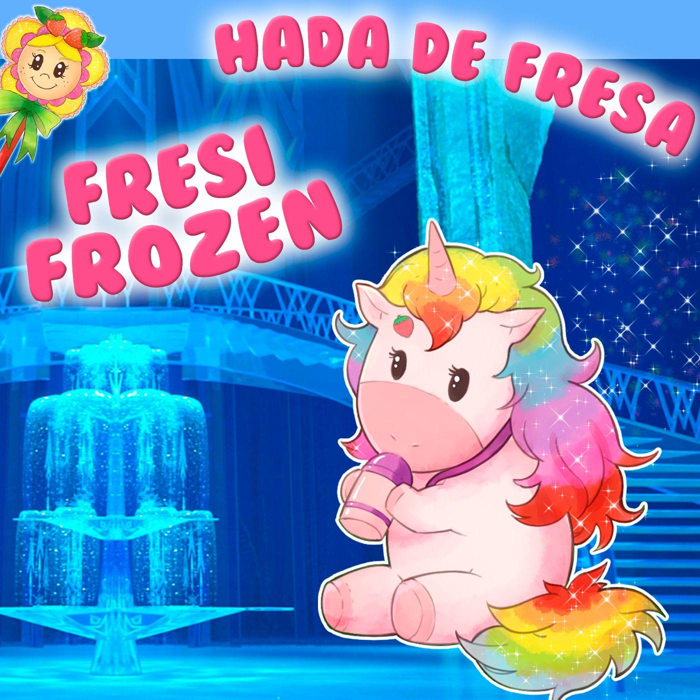 133. Frozen. Original versión de Hada de Fresa sobre el famoso cuento de Frozen